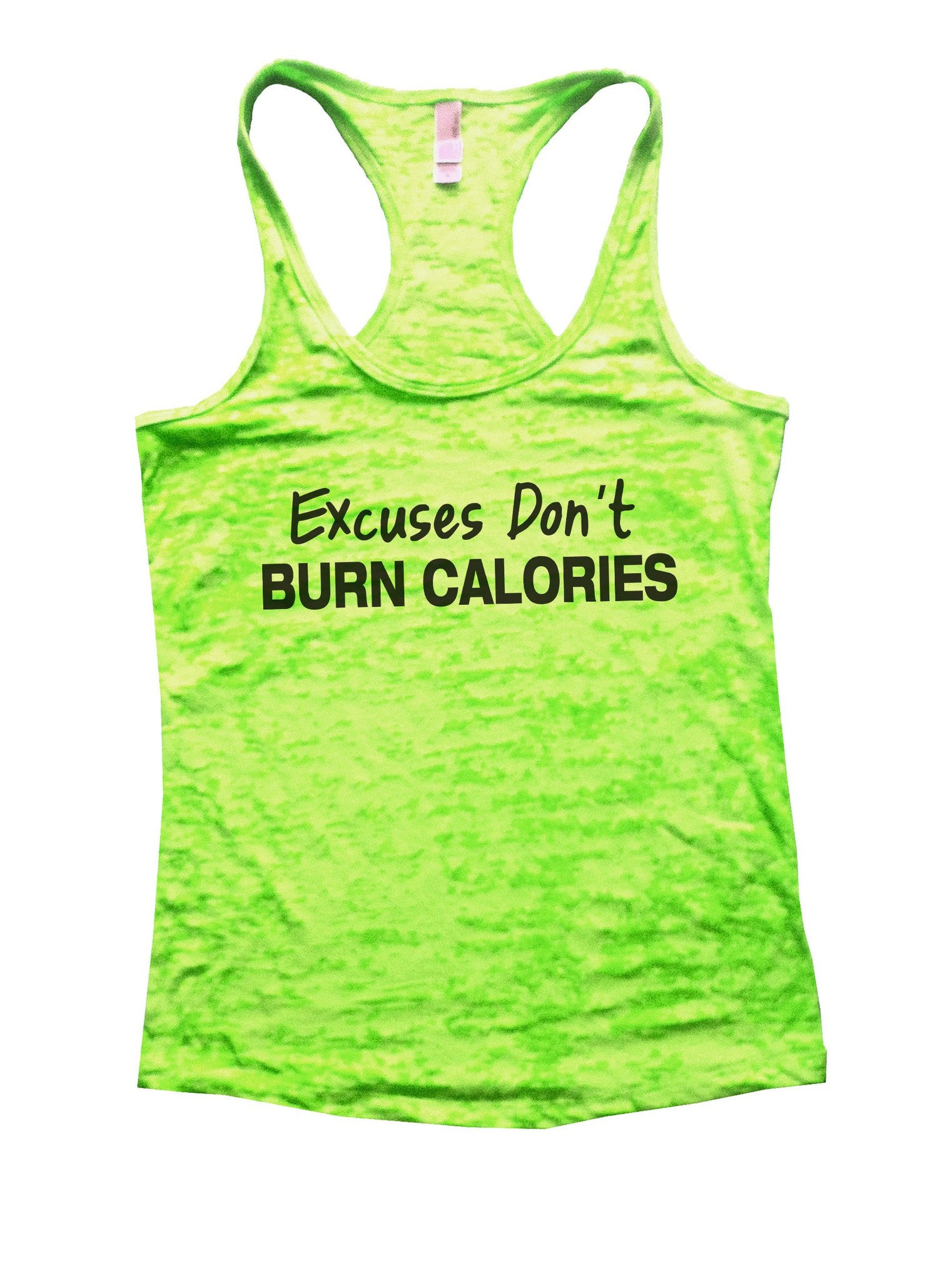 Excuses Don't Burn Calories Burnout Tank Top By BurnoutTankTops.com - 843 - Funny Shirts Tank Tops Burnouts and Triblends  - 2