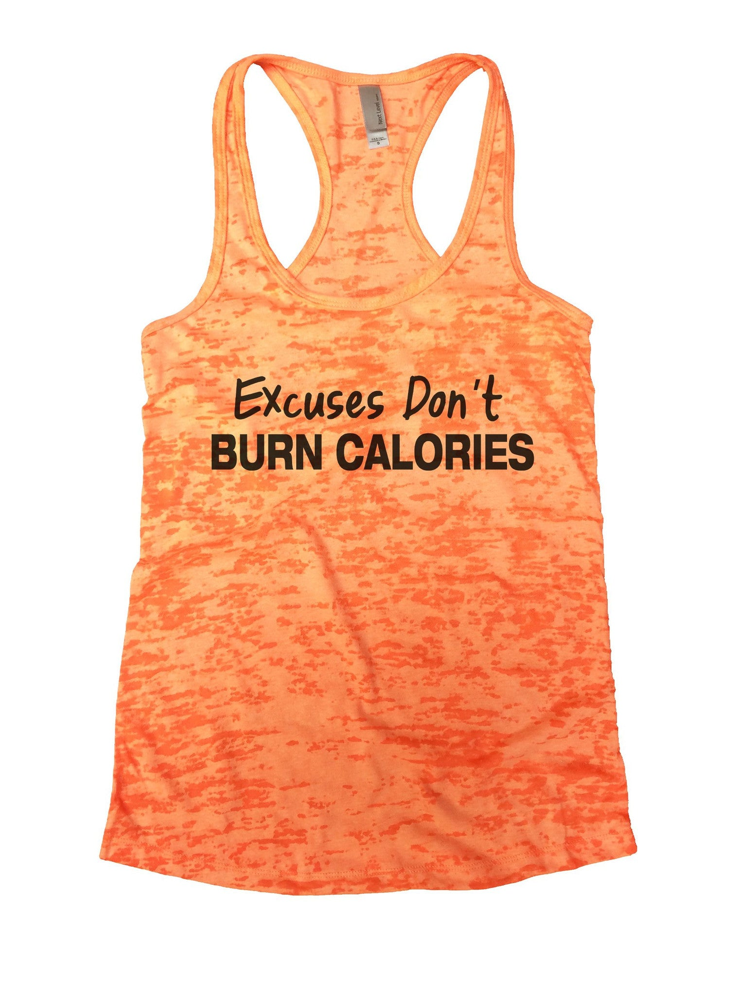 Excuses Don't Burn Calories Burnout Tank Top By BurnoutTankTops.com - 843 - Funny Shirts Tank Tops Burnouts and Triblends  - 3