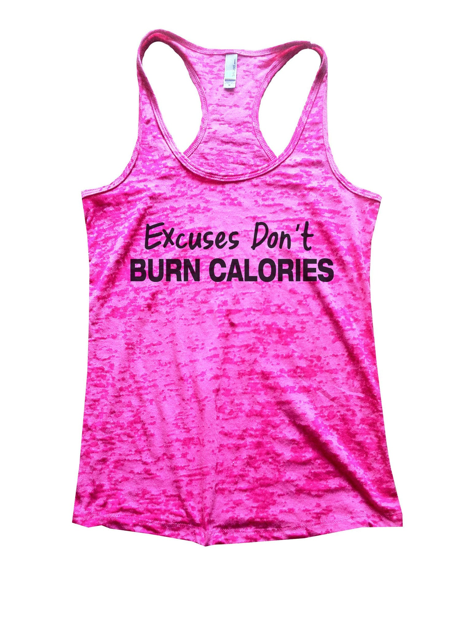 Excuses Don't Burn Calories Burnout Tank Top By BurnoutTankTops.com - 843 - Funny Shirts Tank Tops Burnouts and Triblends  - 5
