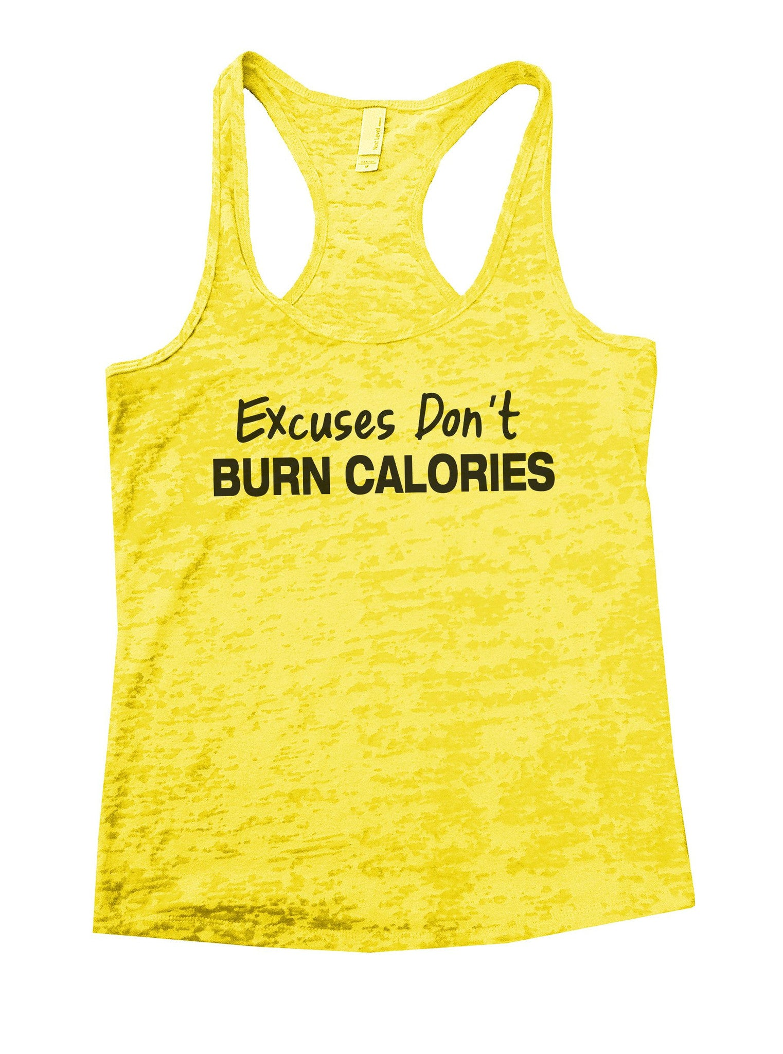 Excuses Don't Burn Calories Burnout Tank Top By BurnoutTankTops.com - 843 - Funny Shirts Tank Tops Burnouts and Triblends  - 7