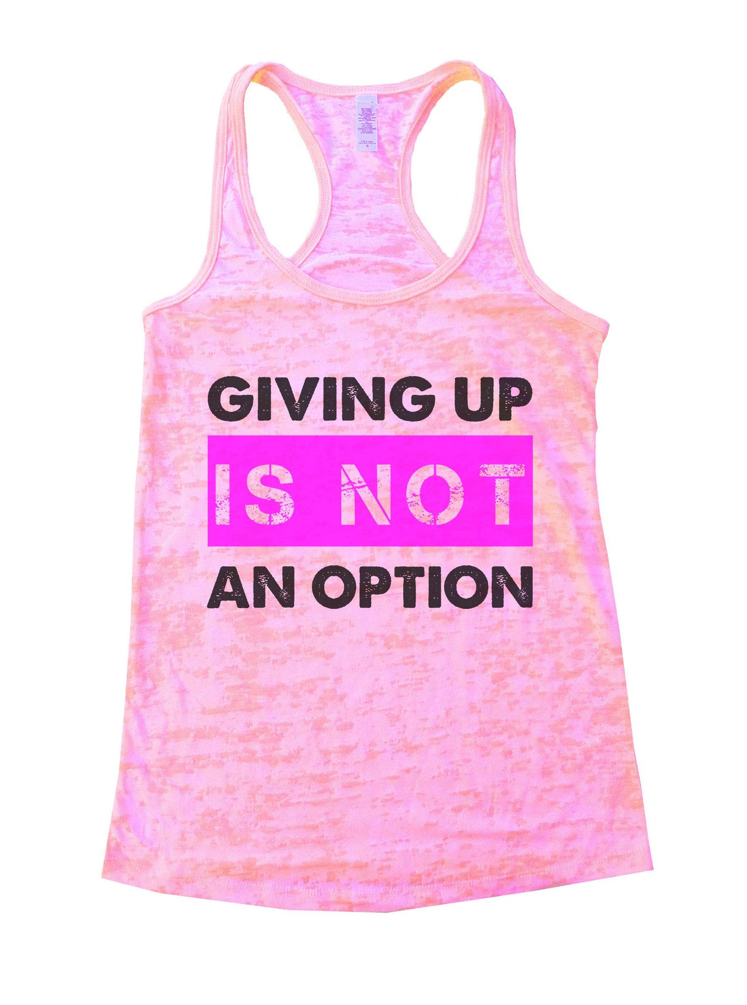Giving Up Is Not An Option Burnout Tank Top By BurnoutTankTops.com - 844 - Funny Shirts Tank Tops Burnouts and Triblends  - 1