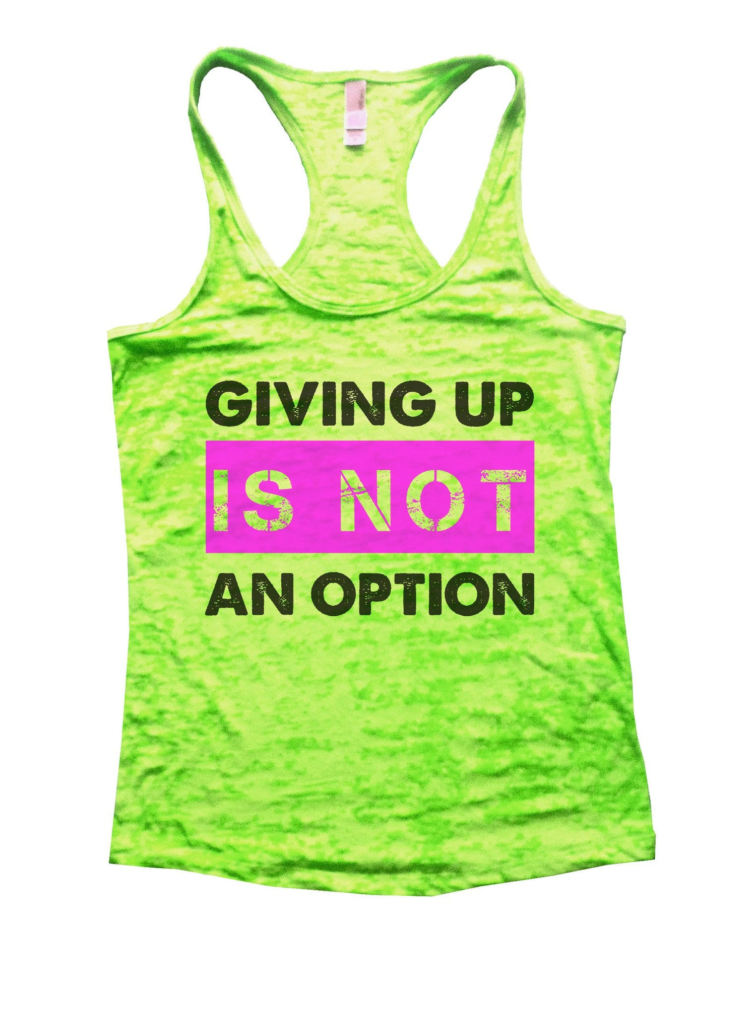 Giving Up Is Not An Option Burnout Tank Top By BurnoutTankTops.com - 844 - Funny Shirts Tank Tops Burnouts and Triblends  - 2