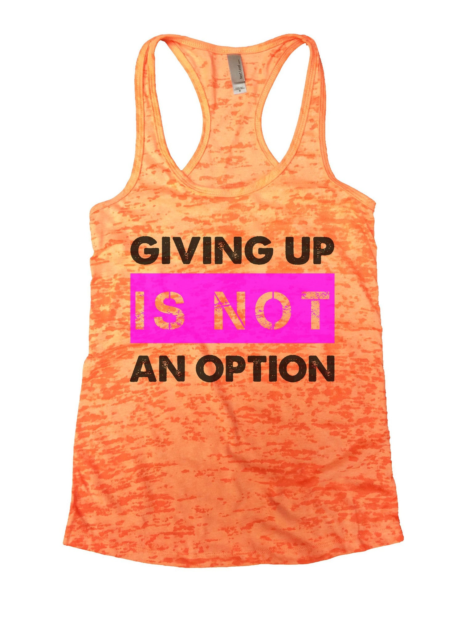 Giving Up Is Not An Option Burnout Tank Top By BurnoutTankTops.com - 844 - Funny Shirts Tank Tops Burnouts and Triblends  - 3