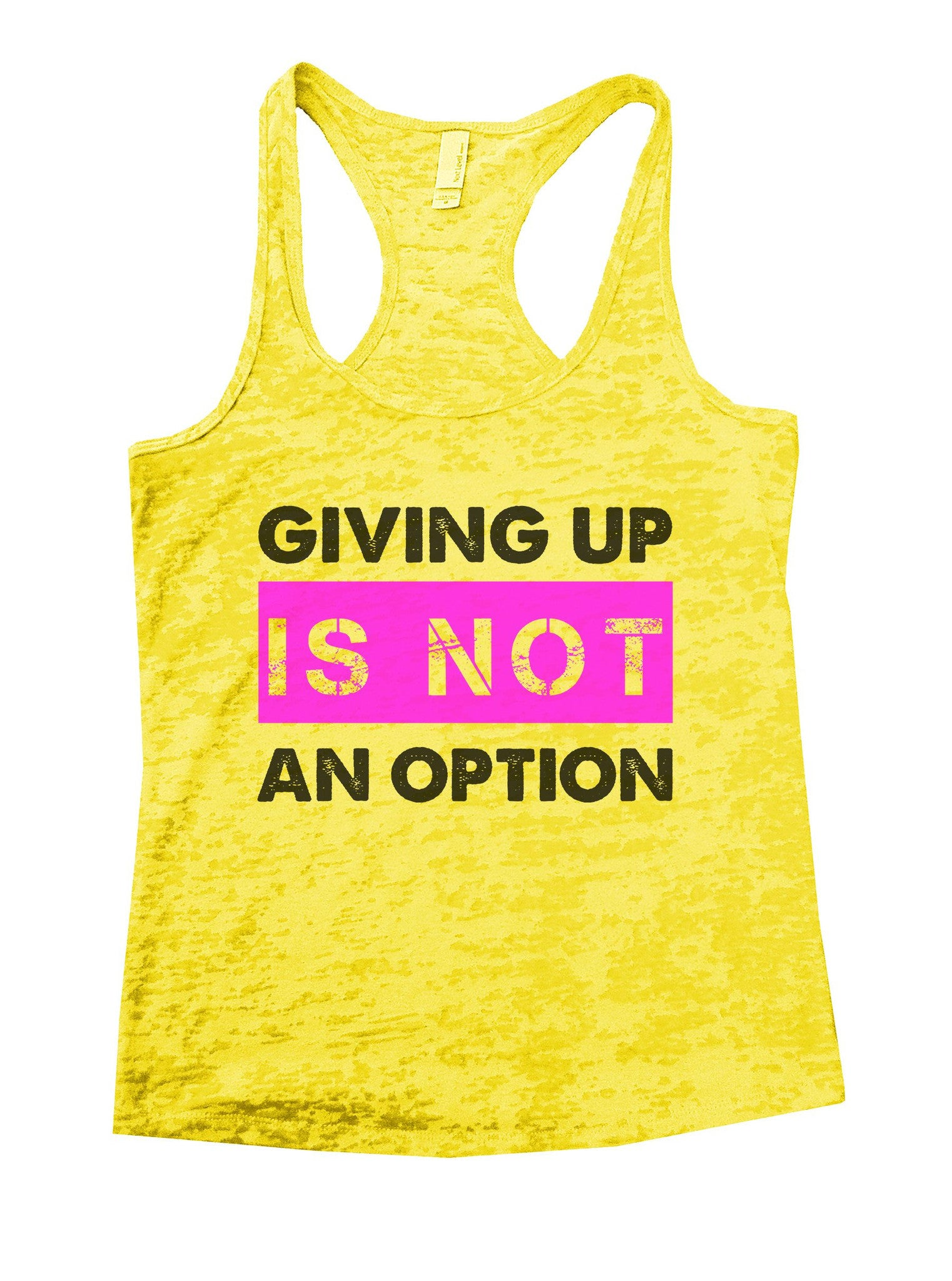 Giving Up Is Not An Option Burnout Tank Top By BurnoutTankTops.com - 844 - Funny Shirts Tank Tops Burnouts and Triblends  - 7