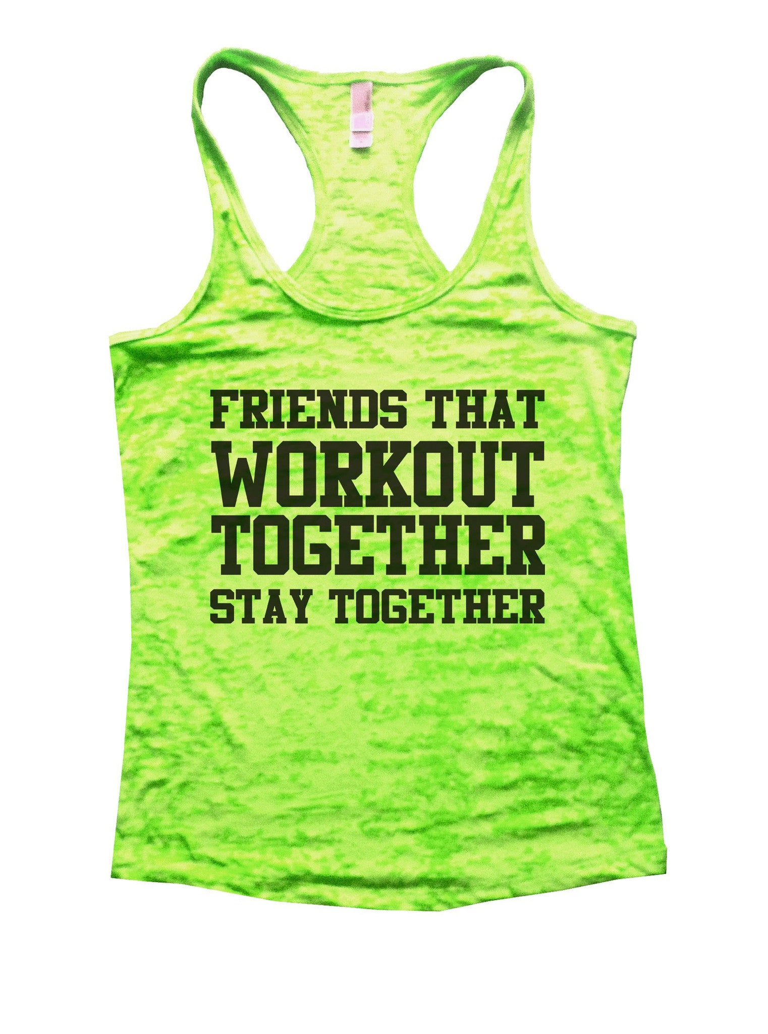 Friends That Workout Together Stay Together Burnout Tank Top By BurnoutTankTops.com - 847 - Funny Shirts Tank Tops Burnouts and Triblends  - 2