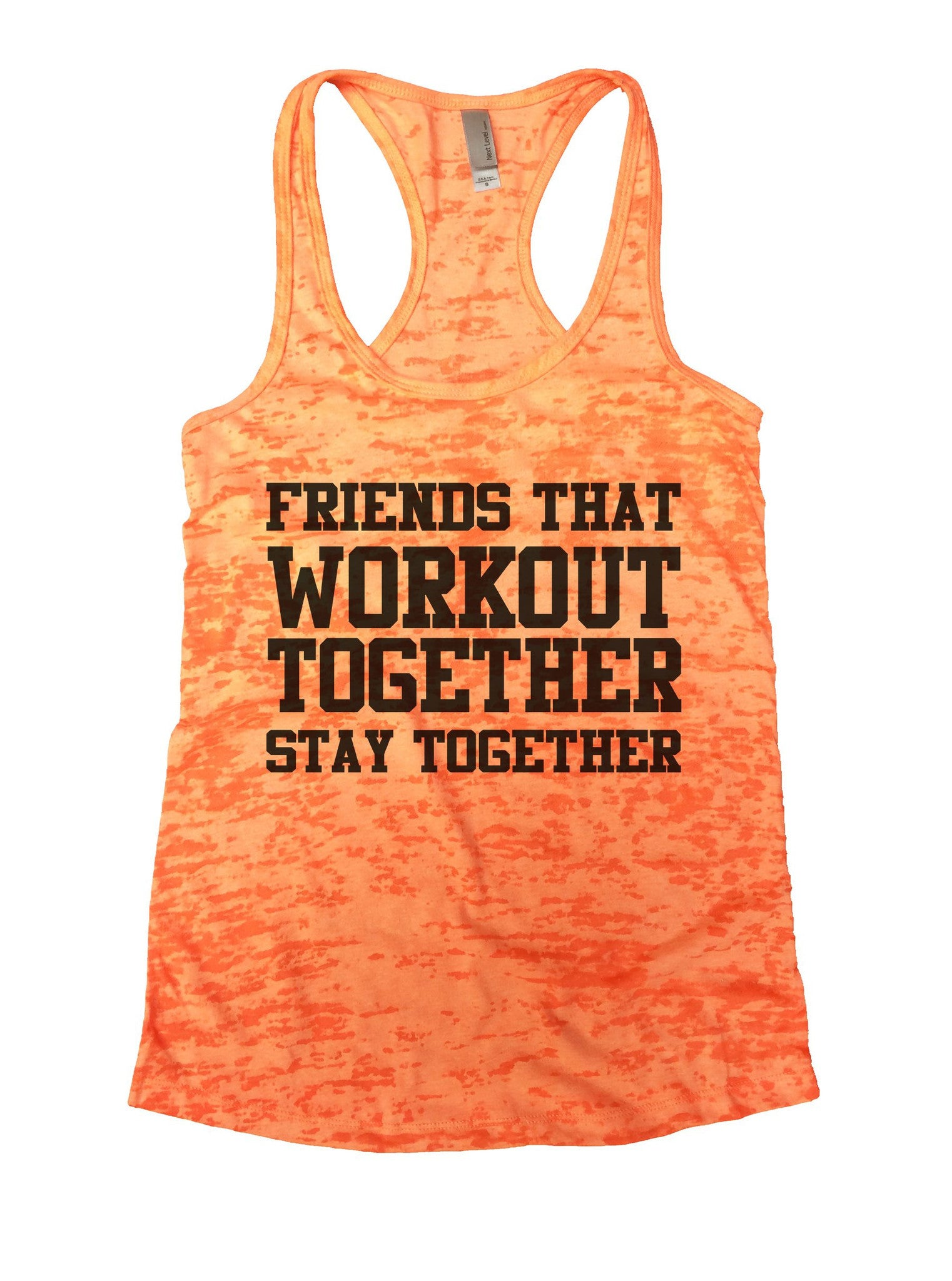 Friends That Workout Together Stay Together Burnout Tank Top By BurnoutTankTops.com - 847 - Funny Shirts Tank Tops Burnouts and Triblends  - 3