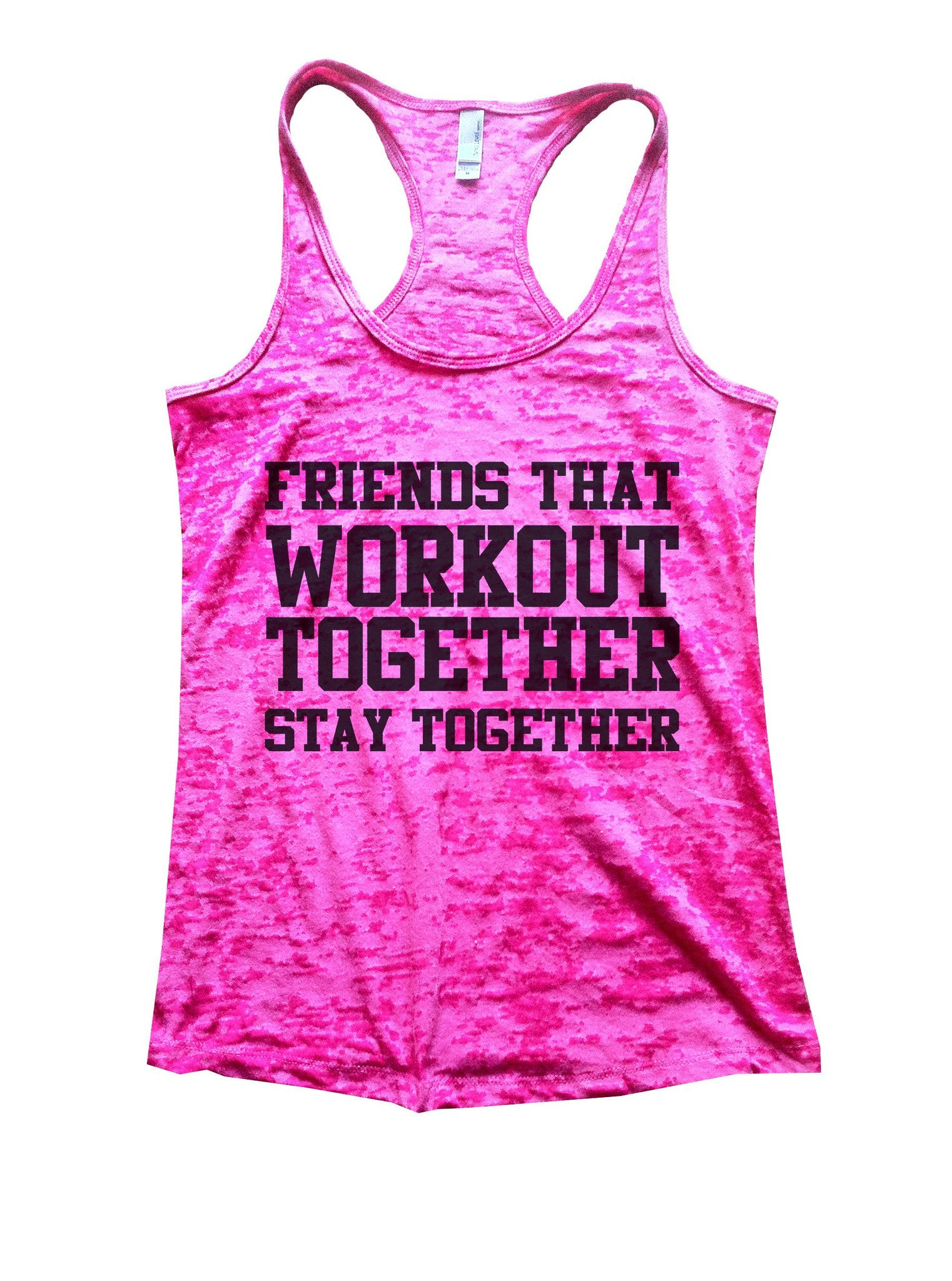 Friends That Workout Together Stay Together Burnout Tank Top By BurnoutTankTops.com - 847 - Funny Shirts Tank Tops Burnouts and Triblends  - 5