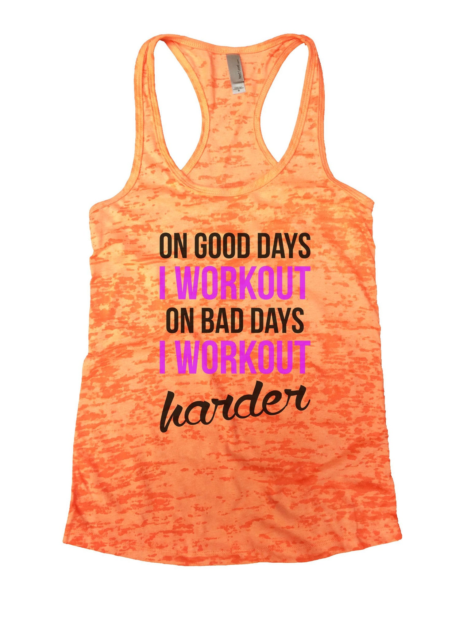 On Good Days I Workout On Bad Days I Workout Harder Burnout Tank Top By BurnoutTankTops.com - 850 - Funny Shirts Tank Tops Burnouts and Triblends  - 3