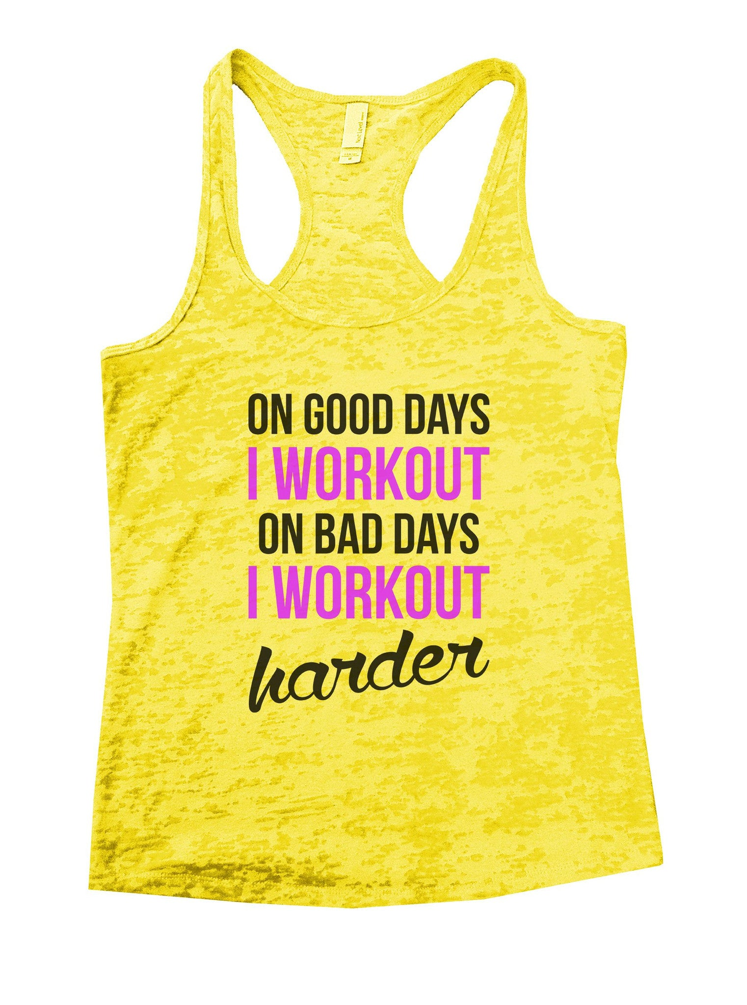 On Good Days I Workout On Bad Days I Workout Harder Burnout Tank Top By BurnoutTankTops.com - 850 - Funny Shirts Tank Tops Burnouts and Triblends  - 7