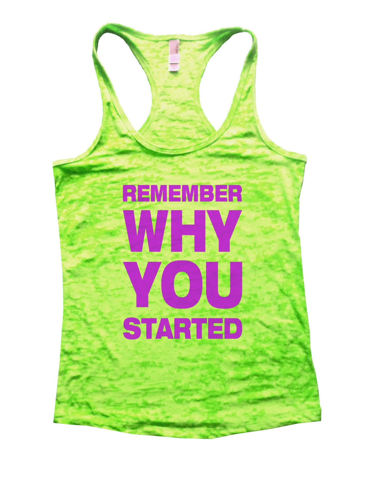 Remember Why You Started Burnout Tank Top By BurnoutTankTops.com - 852 - Funny Shirts Tank Tops Burnouts and Triblends  - 2