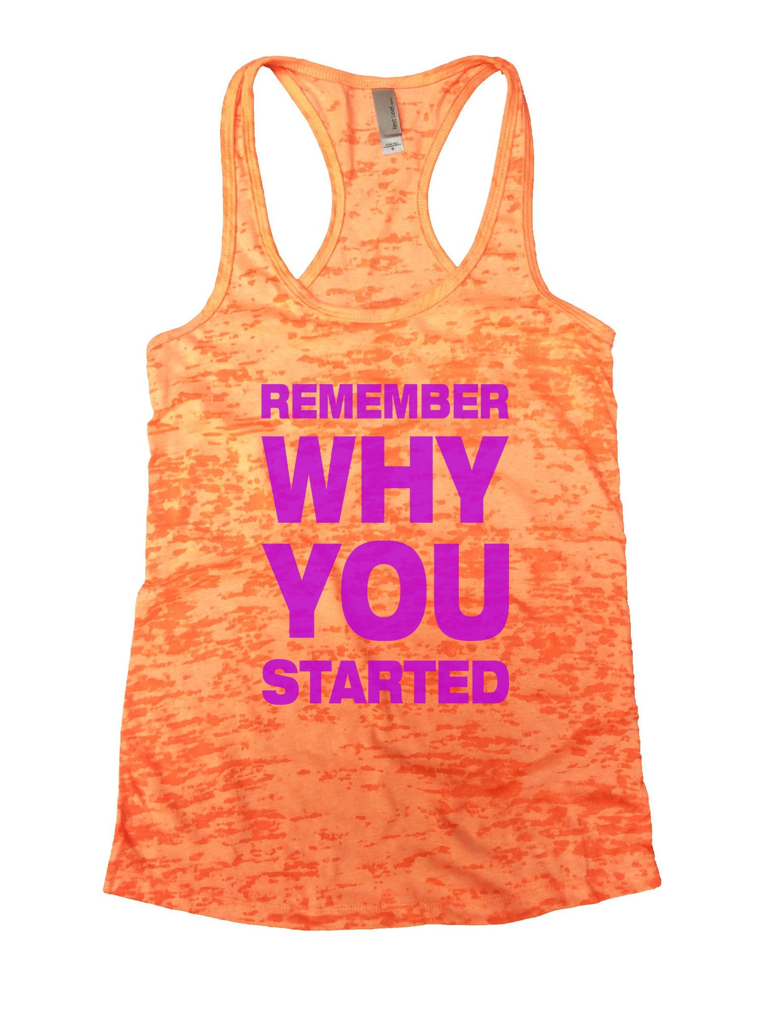 Remember Why You Started Burnout Tank Top By BurnoutTankTops.com - 852 - Funny Shirts Tank Tops Burnouts and Triblends  - 3