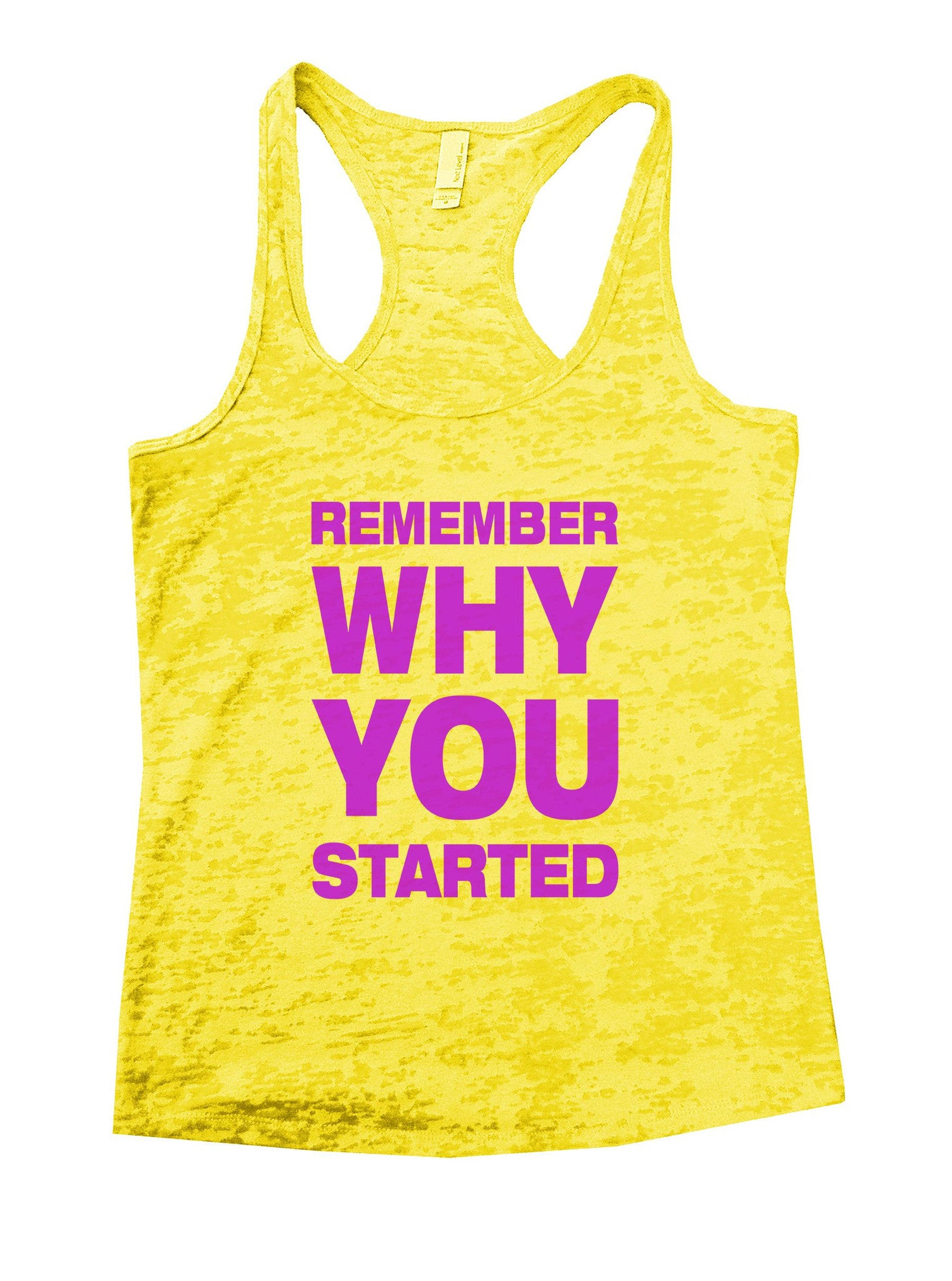 Remember Why You Started Burnout Tank Top By BurnoutTankTops.com - 852 - Funny Shirts Tank Tops Burnouts and Triblends  - 7
