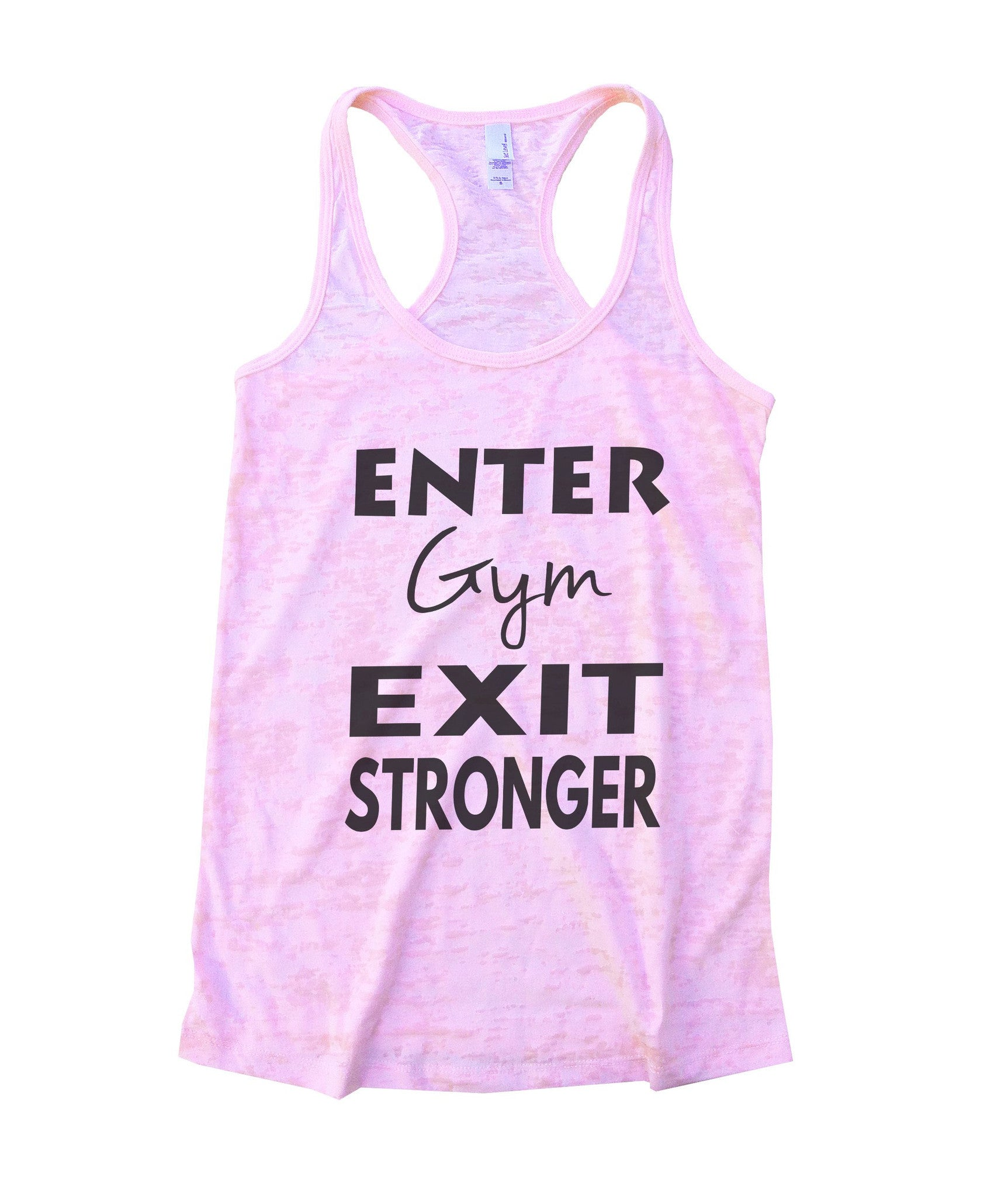 Enter Gym Exit Stronger Burnout Tank Top By BurnoutTankTops.com - 853 - Funny Shirts Tank Tops Burnouts and Triblends  - 1