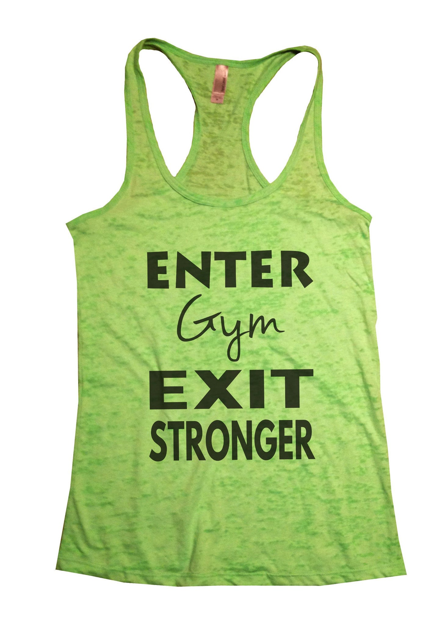 Enter Gym Exit Stronger Burnout Tank Top By BurnoutTankTops.com - 853 - Funny Shirts Tank Tops Burnouts and Triblends  - 2