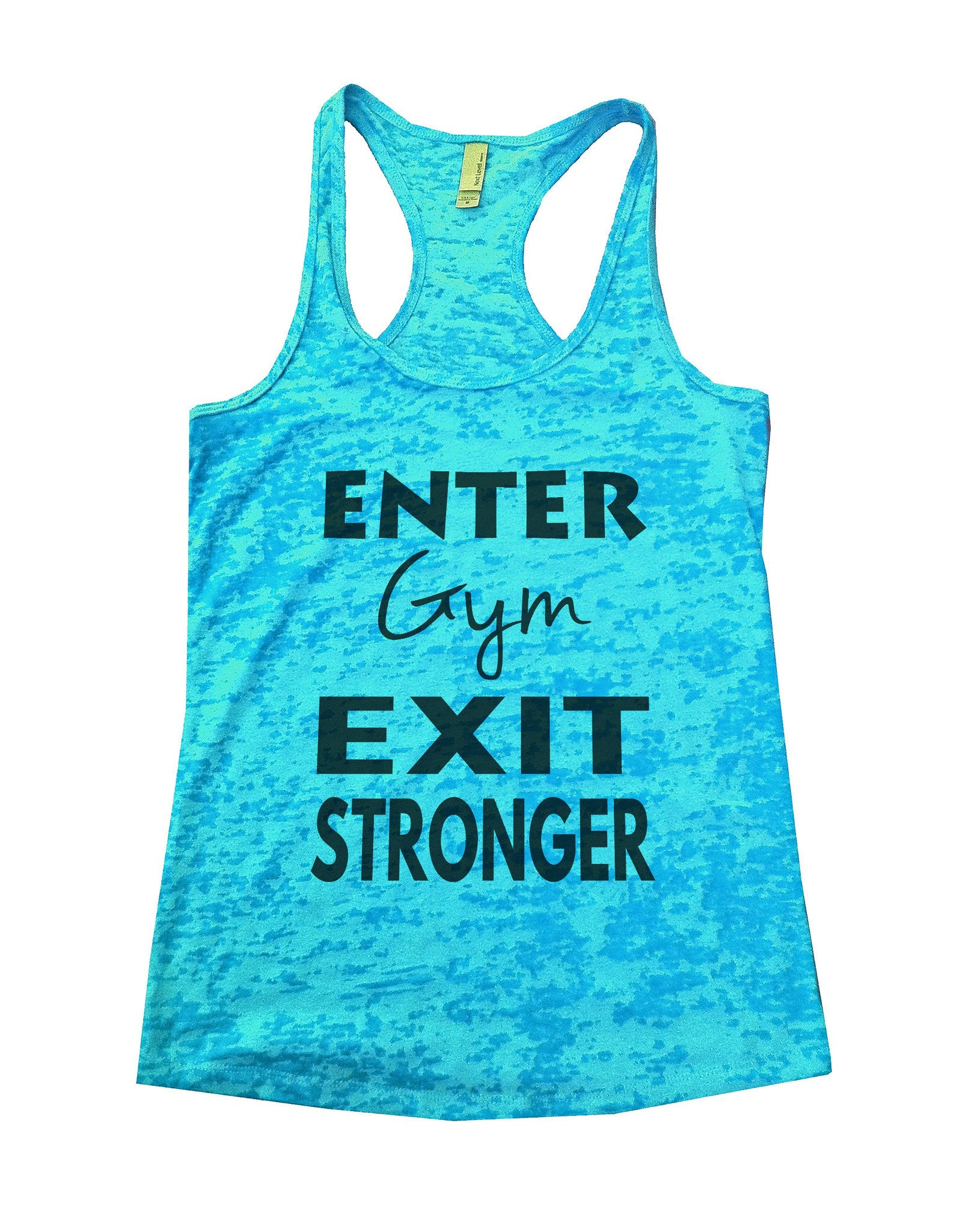 Enter Gym Exit Stronger Burnout Tank Top By BurnoutTankTops.com - 853 - Funny Shirts Tank Tops Burnouts and Triblends  - 4