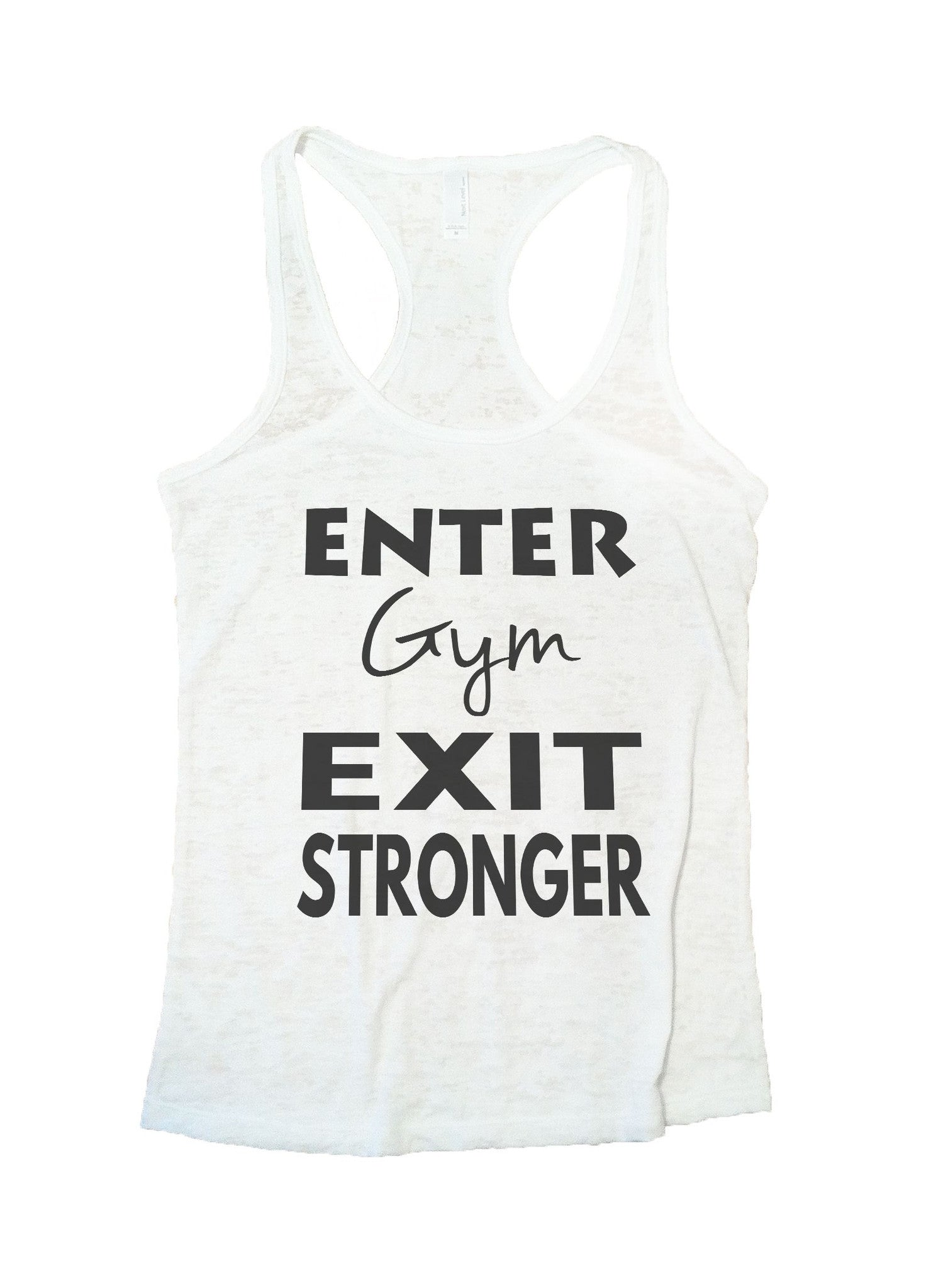 Enter Gym Exit Stronger Burnout Tank Top By BurnoutTankTops.com - 853 - Funny Shirts Tank Tops Burnouts and Triblends  - 6