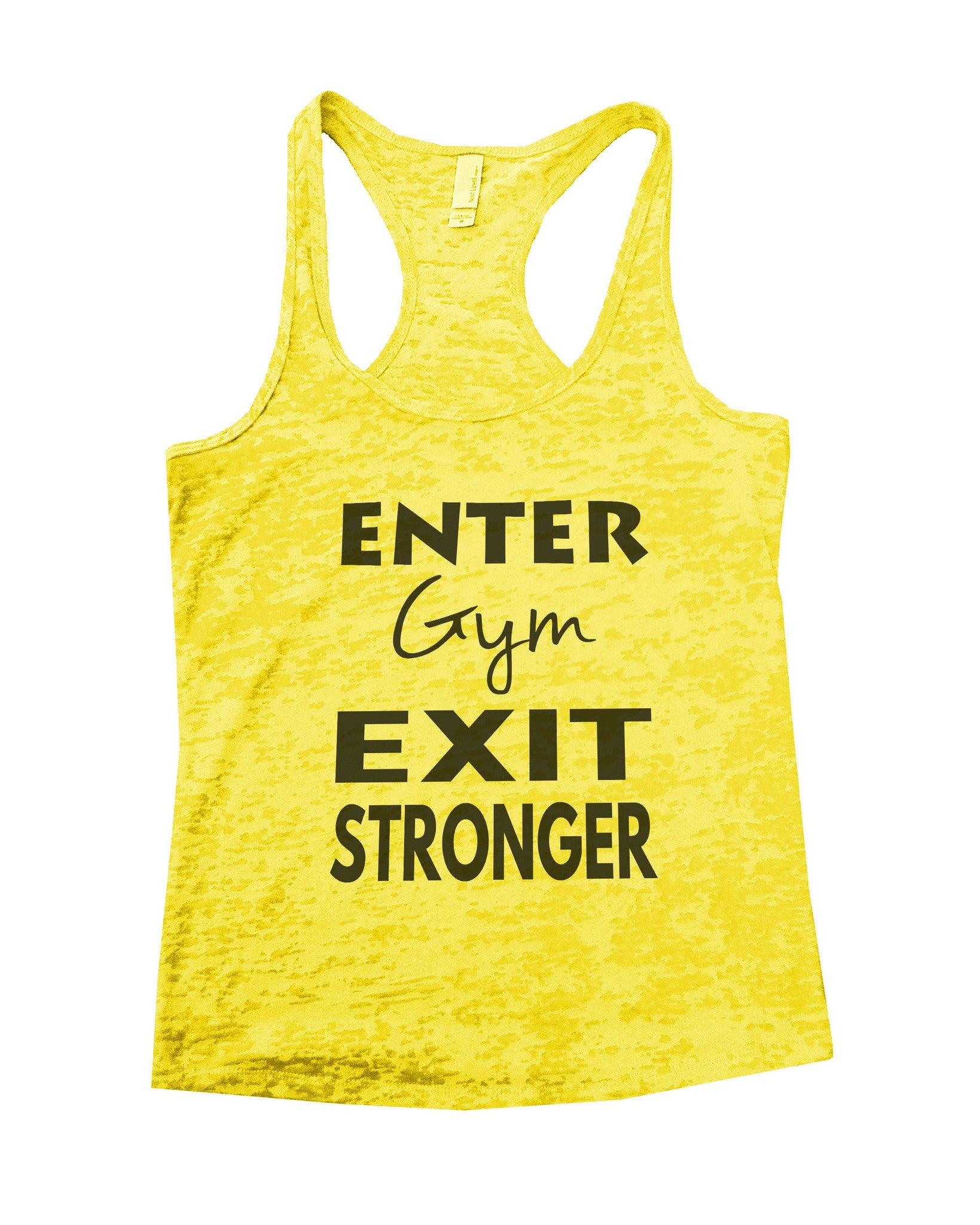 Enter Gym Exit Stronger Burnout Tank Top By BurnoutTankTops.com - 853 - Funny Shirts Tank Tops Burnouts and Triblends  - 7