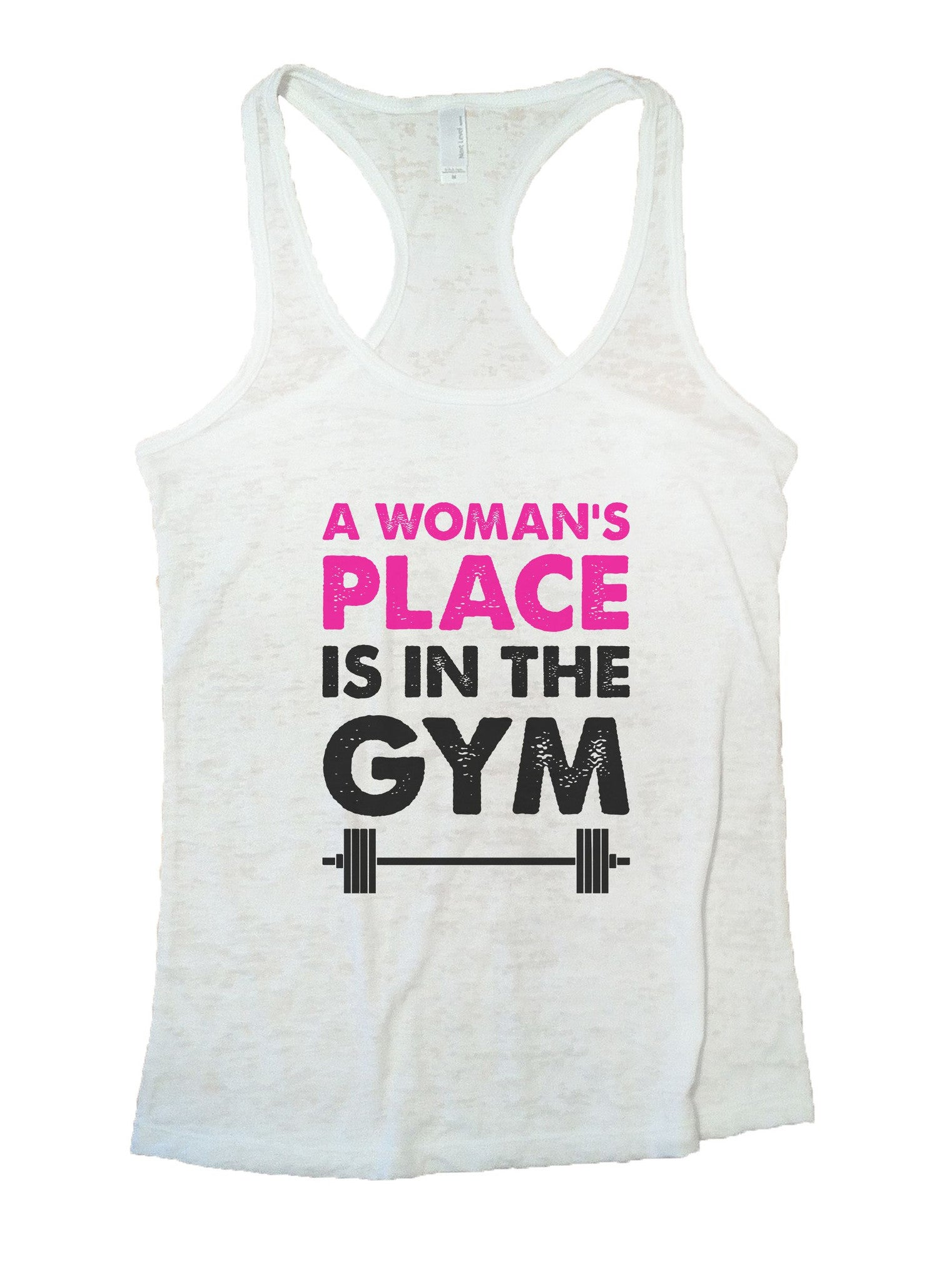 A Woman's Place Is In The Gym Burnout Tank Top By BurnoutTankTops.com - 854 - Funny Shirts Tank Tops Burnouts and Triblends  - 5
