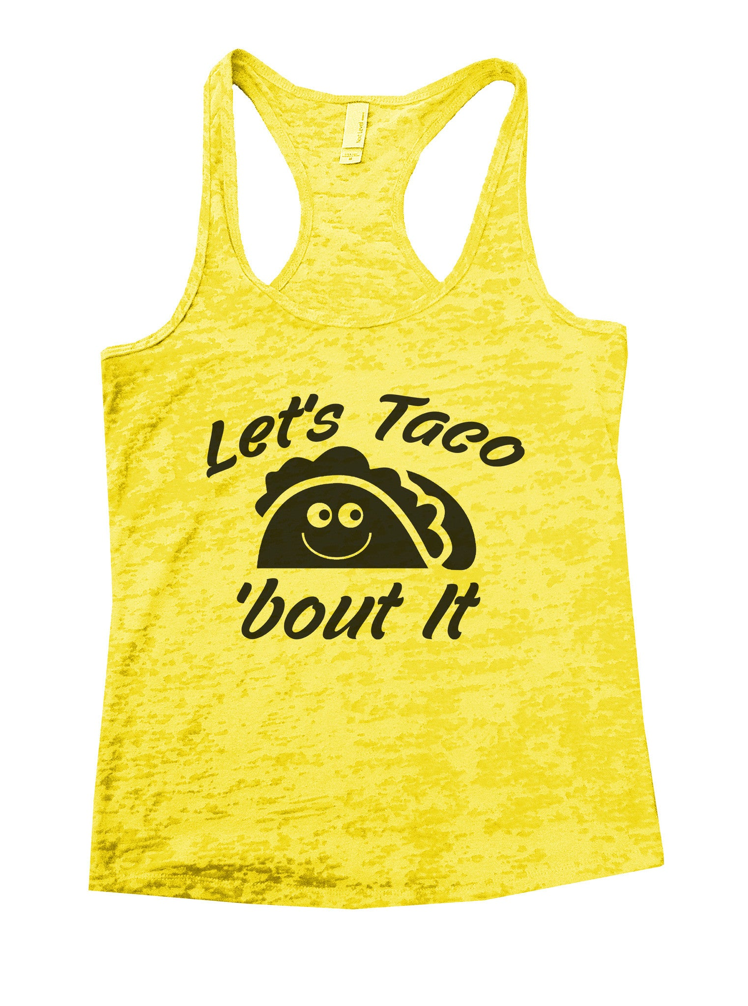 Let's Taco 'Bout It Burnout Tank Top By BurnoutTankTops.com - B860 - Funny Shirts Tank Tops Burnouts and Triblends  - 7