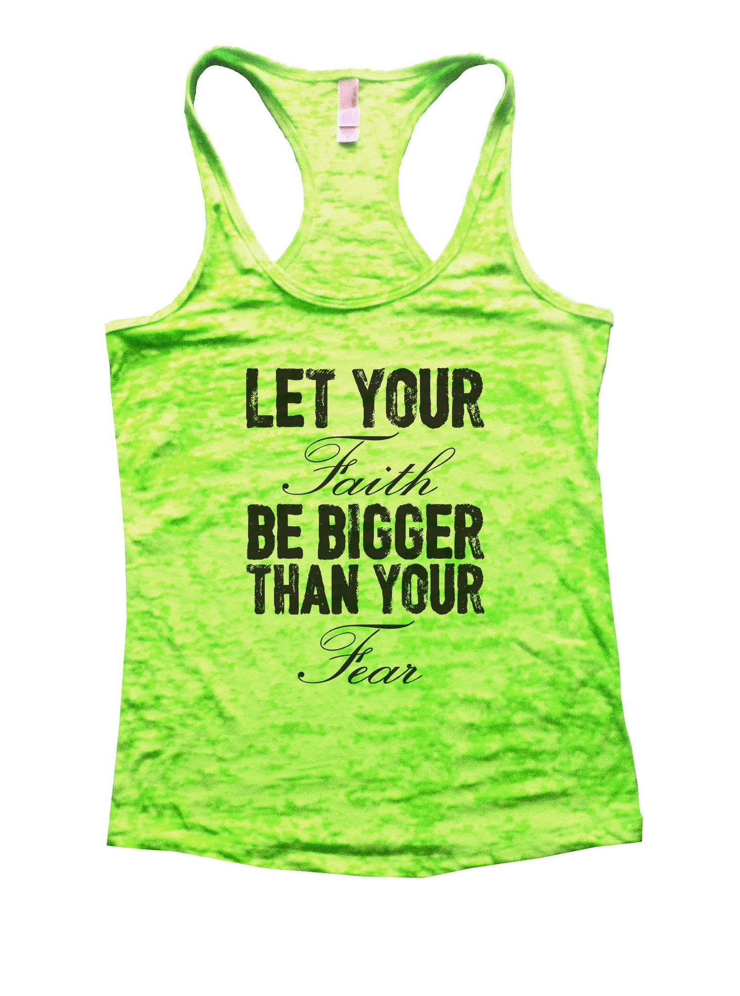 Let Your Faith Be Bigger Than Your Fear Burnout Tank Top By BurnoutTankTops.com - 861 - Funny Shirts Tank Tops Burnouts and Triblends  - 2