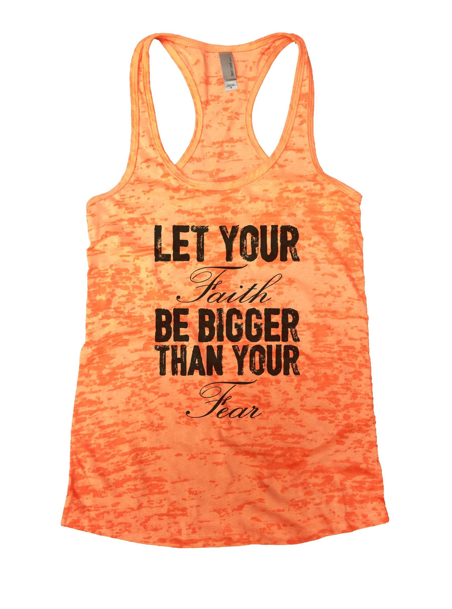 Let Your Faith Be Bigger Than Your Fear Burnout Tank Top By BurnoutTankTops.com - 861 - Funny Shirts Tank Tops Burnouts and Triblends  - 3