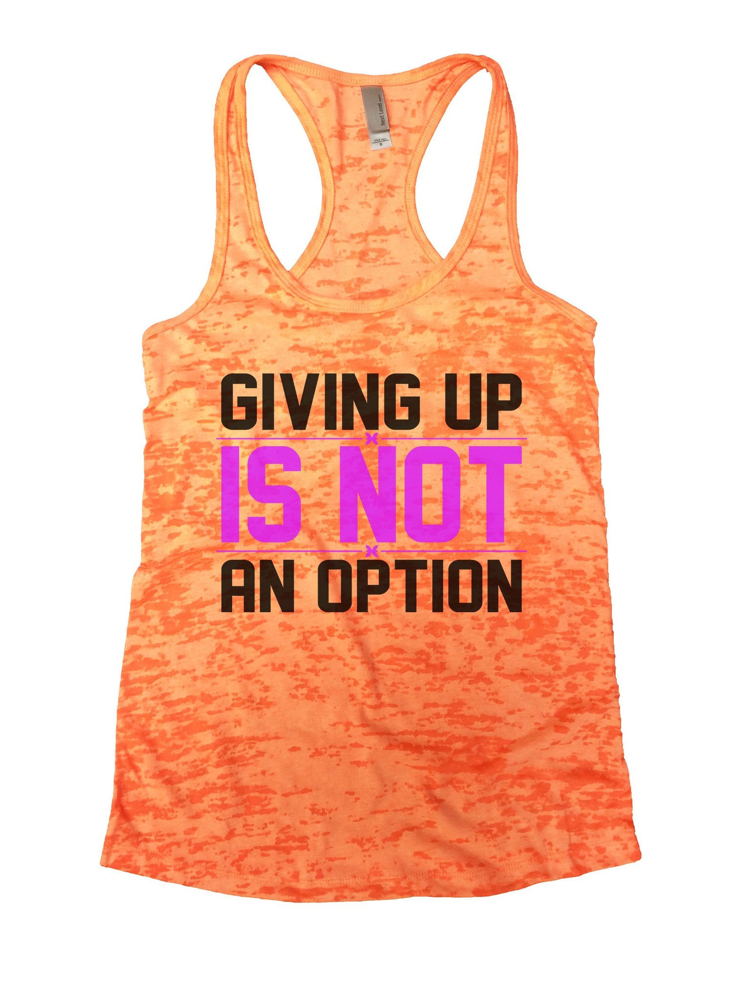 Giving Up Is Not An Option Burnout Tank Top By BurnoutTankTops.com - 862 - Funny Shirts Tank Tops Burnouts and Triblends  - 3