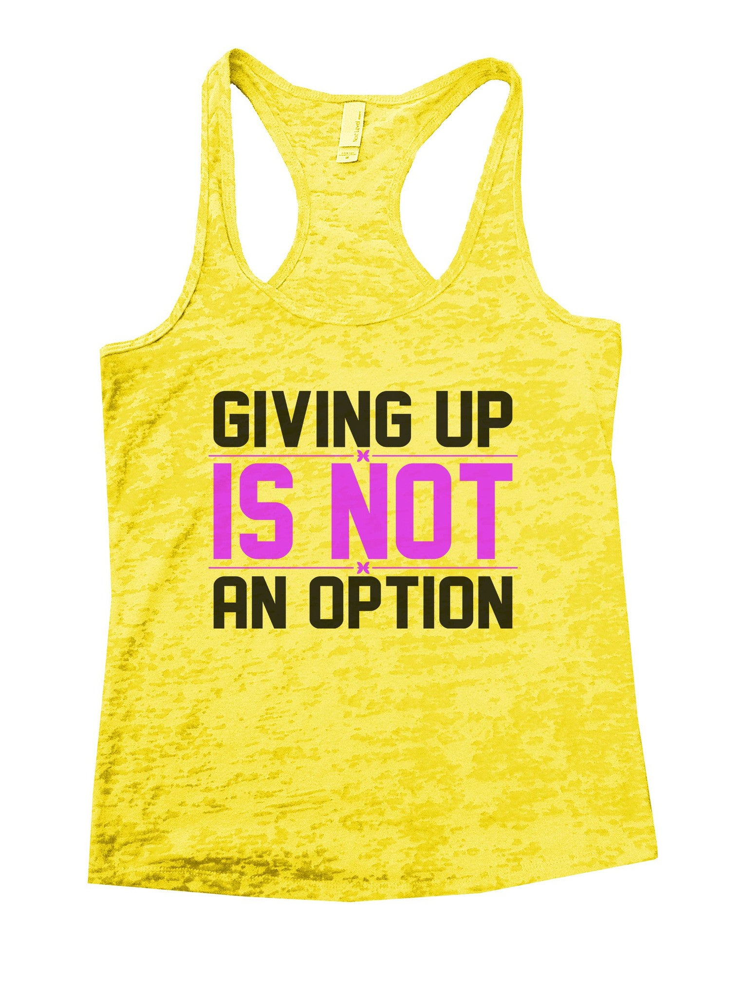 Giving Up Is Not An Option Burnout Tank Top By BurnoutTankTops.com - 862 - Funny Shirts Tank Tops Burnouts and Triblends  - 7