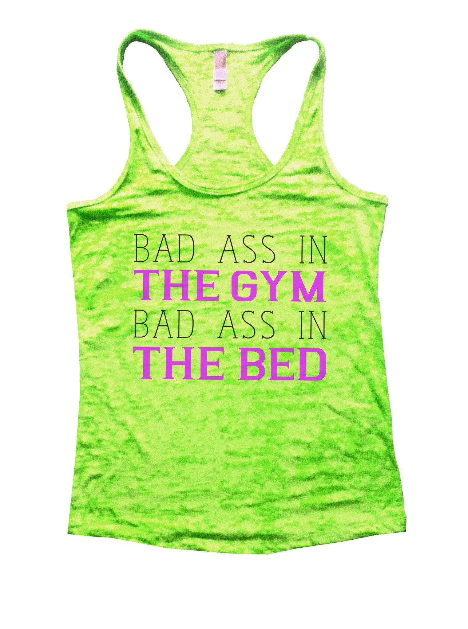 Bad Ass In The Gym Bad Ass In The Bed Burnout Tank Top By BurnoutTankTops.com - 864 - Funny Shirts Tank Tops Burnouts and Triblends  - 2