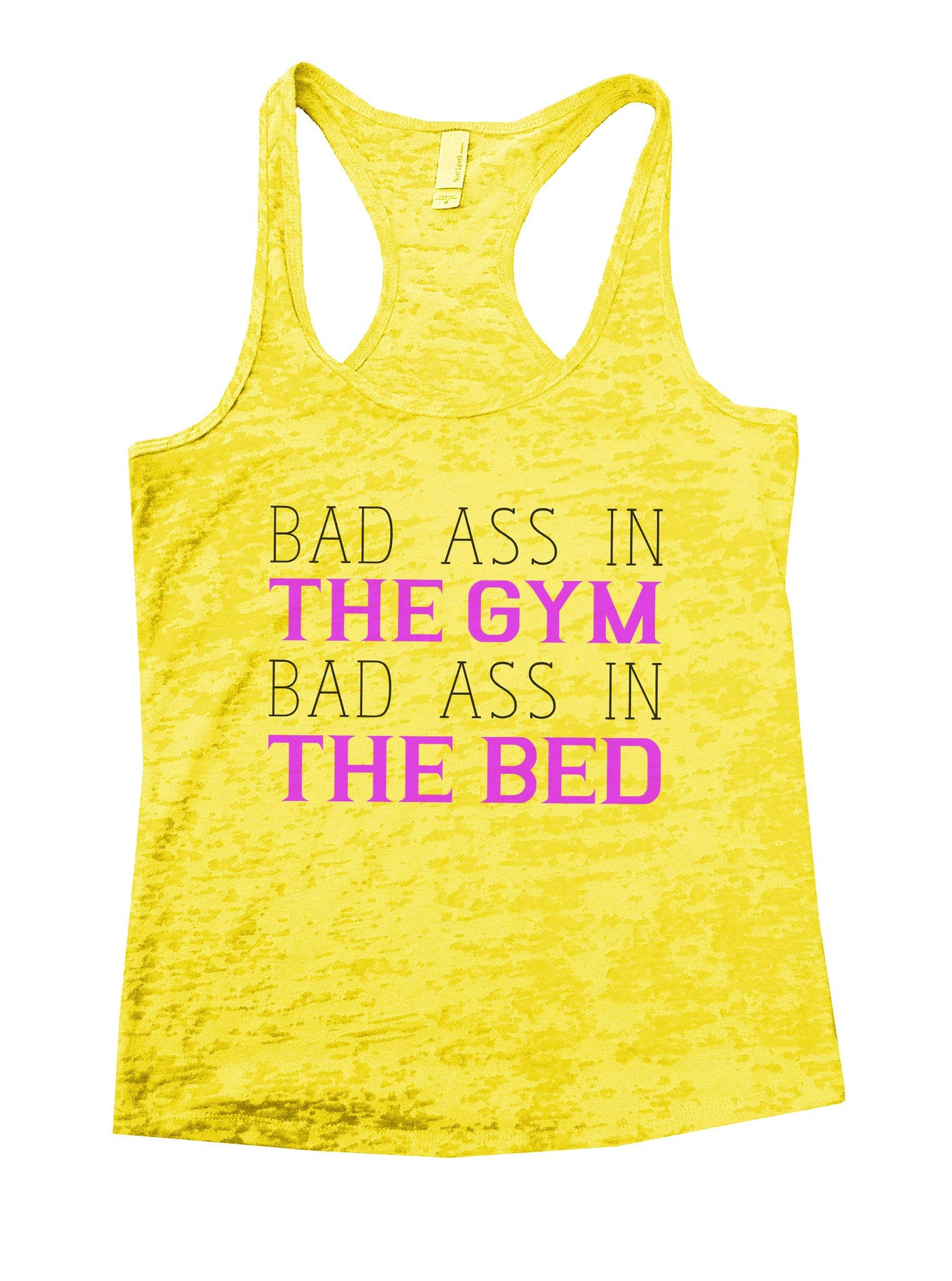 Bad Ass In The Gym Bad Ass In The Bed Burnout Tank Top By BurnoutTankTops.com - 864 - Funny Shirts Tank Tops Burnouts and Triblends  - 7