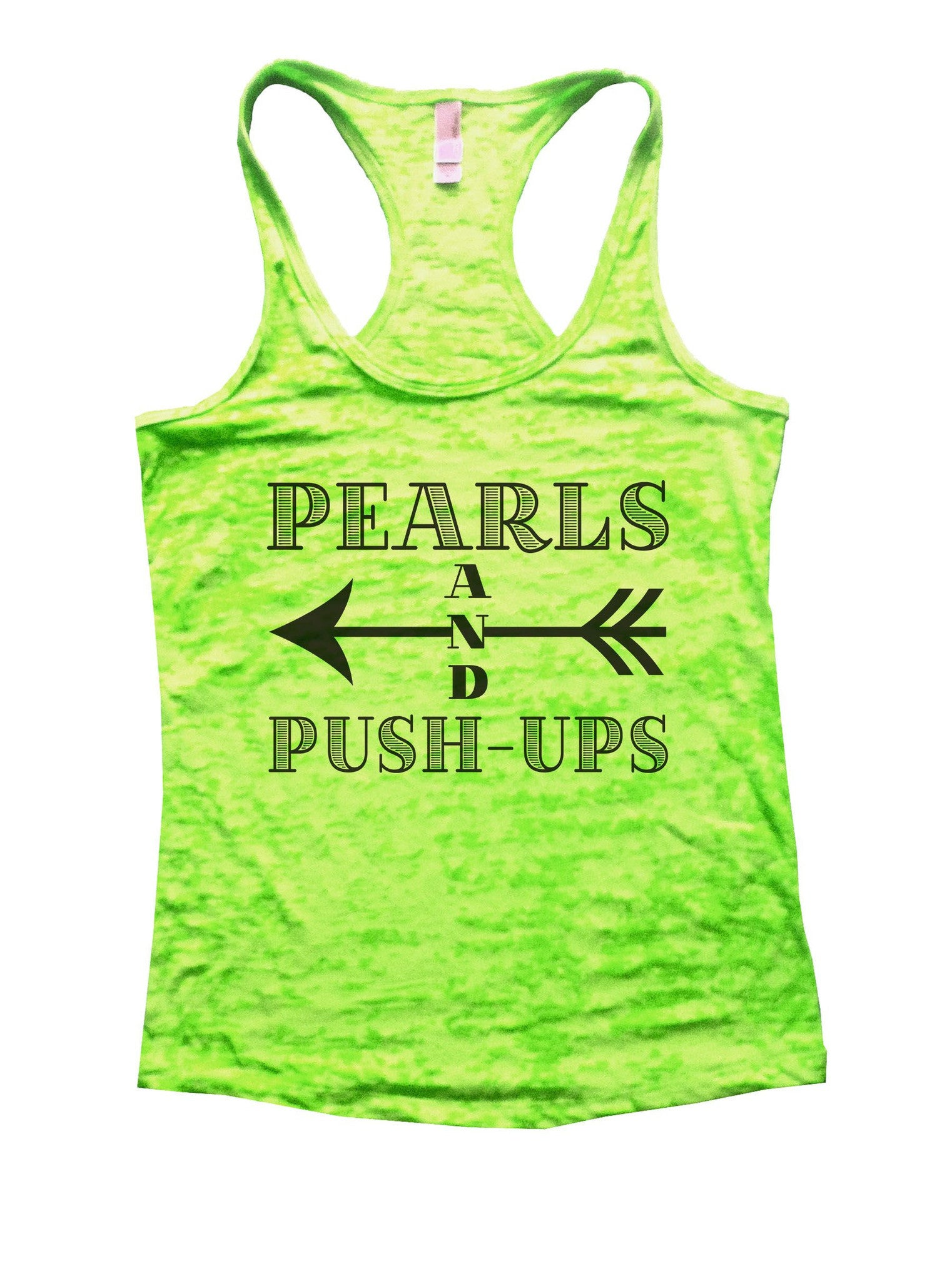 Pearls And Push-Ups Burnout Tank Top By BurnoutTankTops.com - 871 - Funny Shirts Tank Tops Burnouts and Triblends  - 2