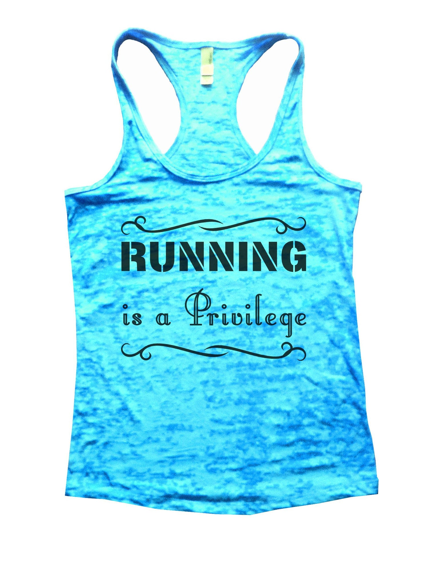 Running Is A Privilege Burnout Tank Top By BurnoutTankTops.com - 885 - Funny Shirts Tank Tops Burnouts and Triblends  - 4