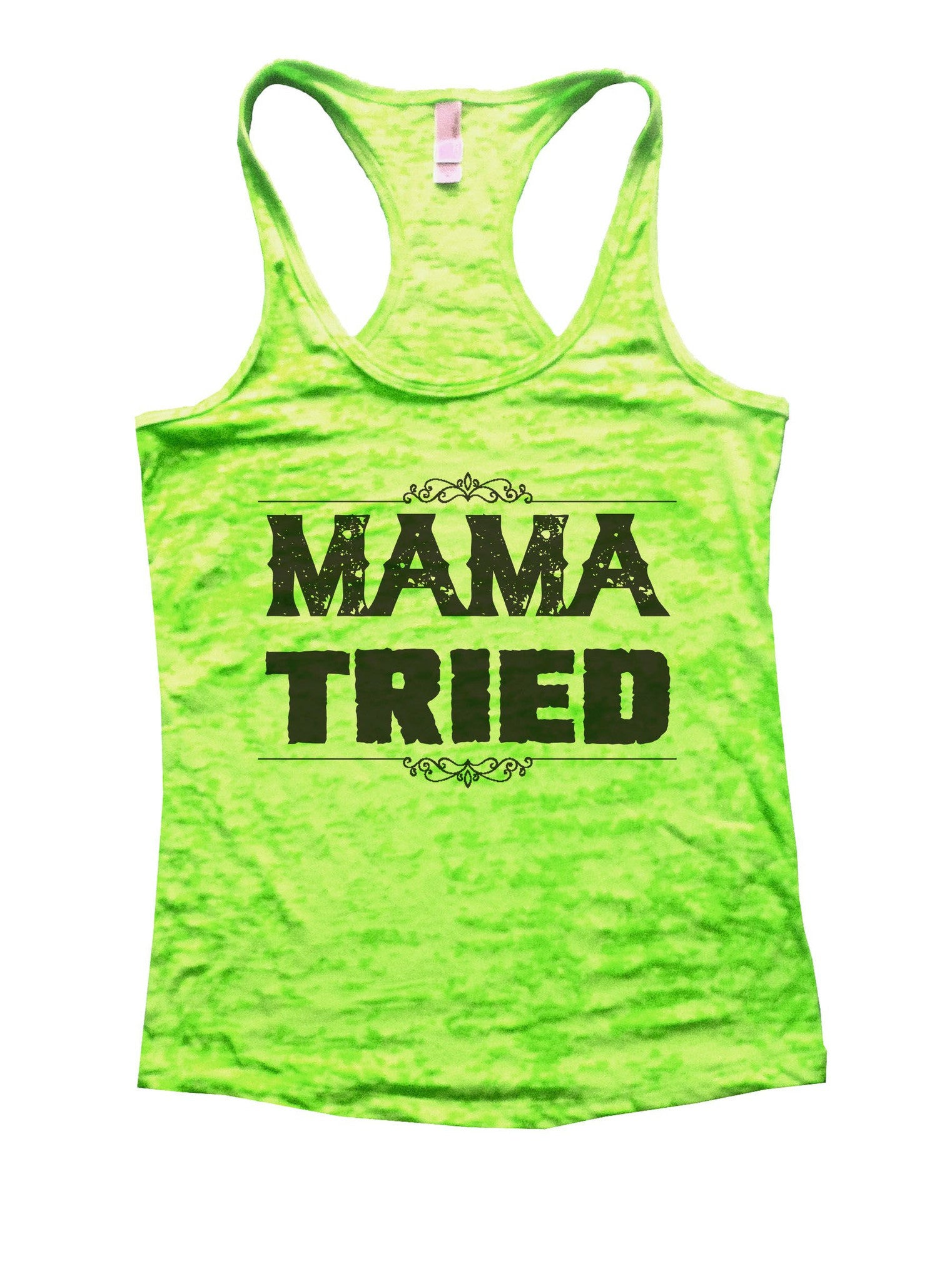 Mama Tried Burnout Tank Top By BurnoutTankTops.com - 886 - Funny Shirts Tank Tops Burnouts and Triblends  - 2