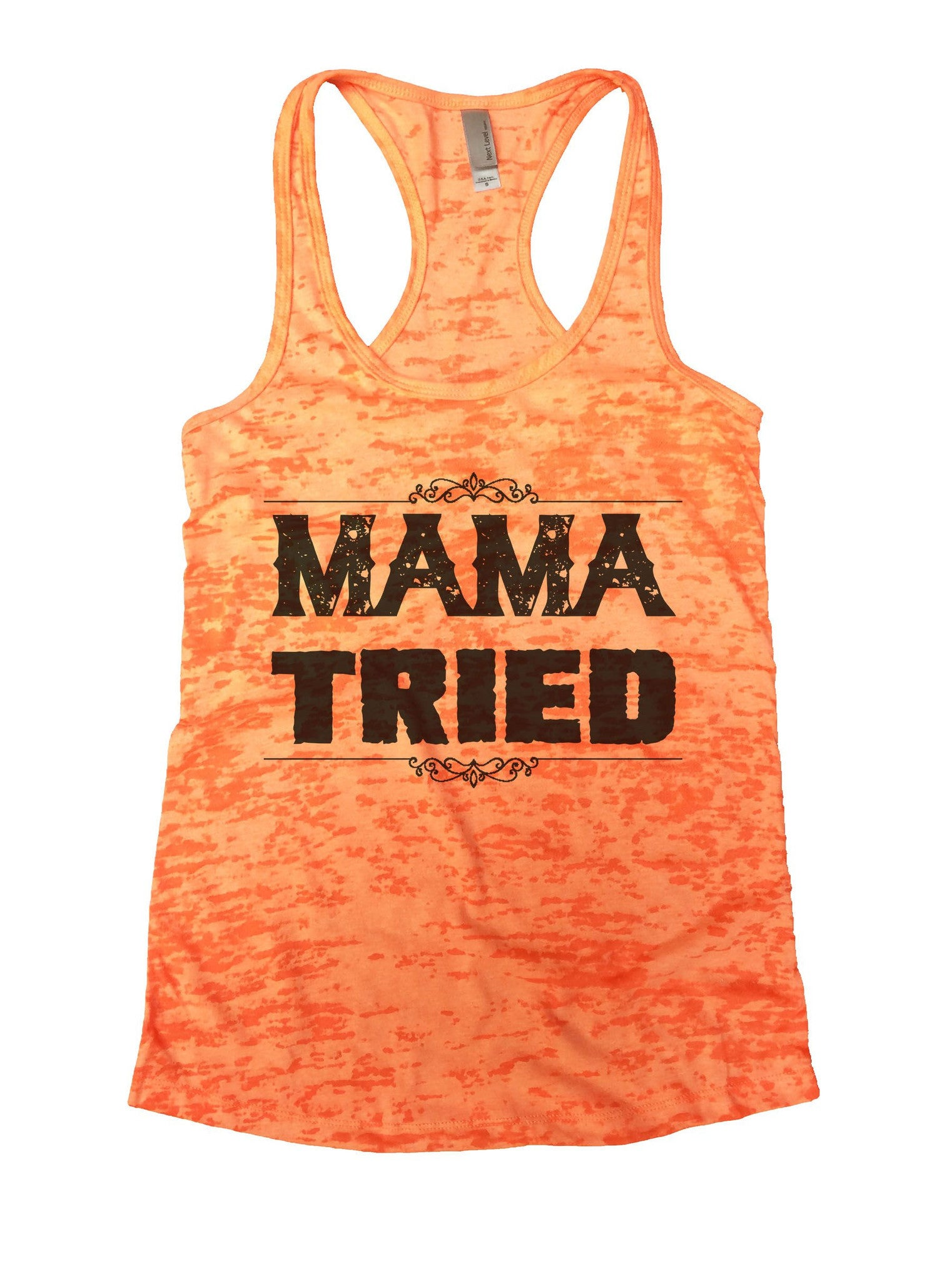 Mama Tried Burnout Tank Top By BurnoutTankTops.com - 886 - Funny Shirts Tank Tops Burnouts and Triblends  - 3