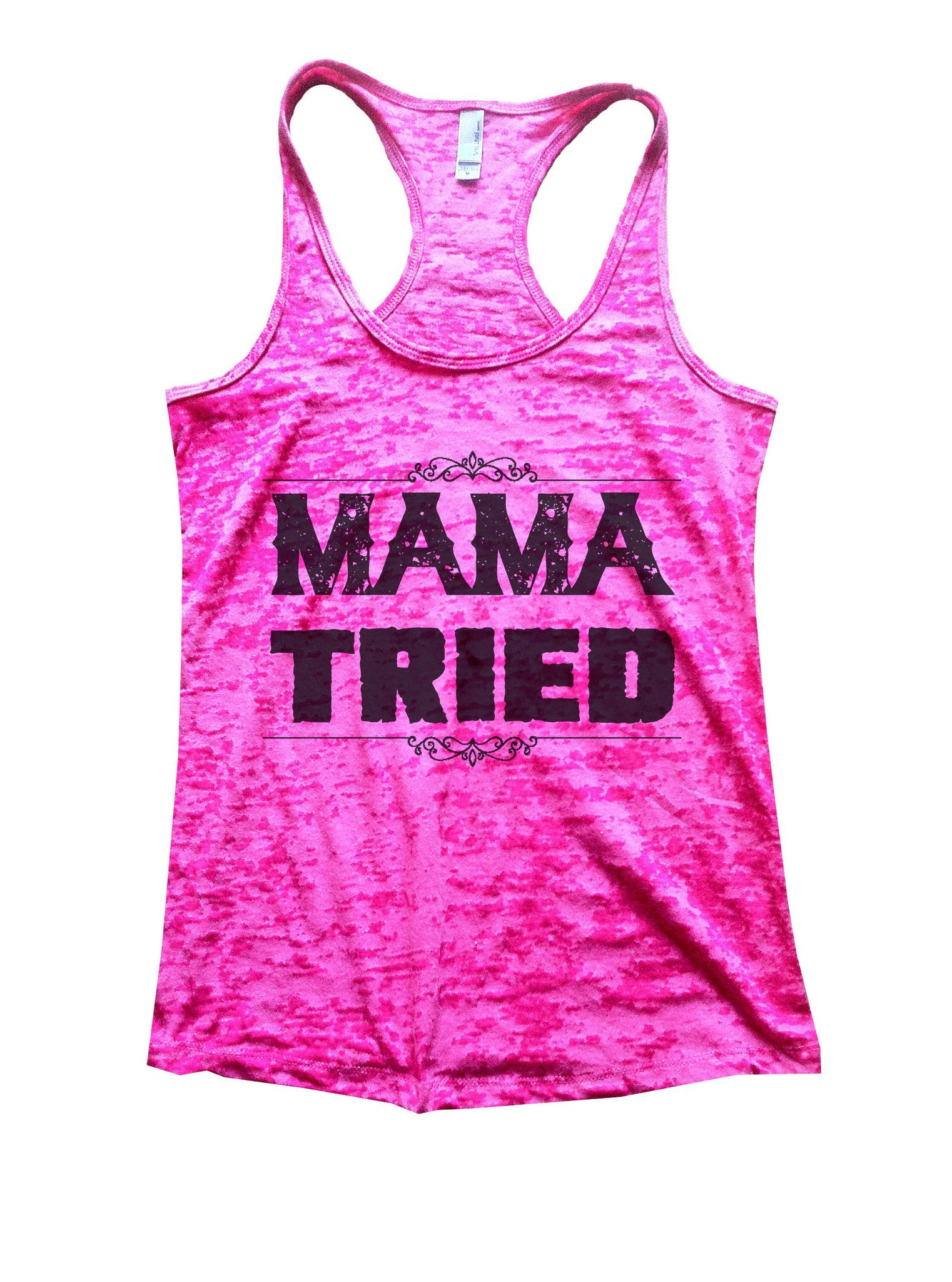 Mama Tried Burnout Tank Top By BurnoutTankTops.com - 886 - Funny Shirts Tank Tops Burnouts and Triblends  - 5