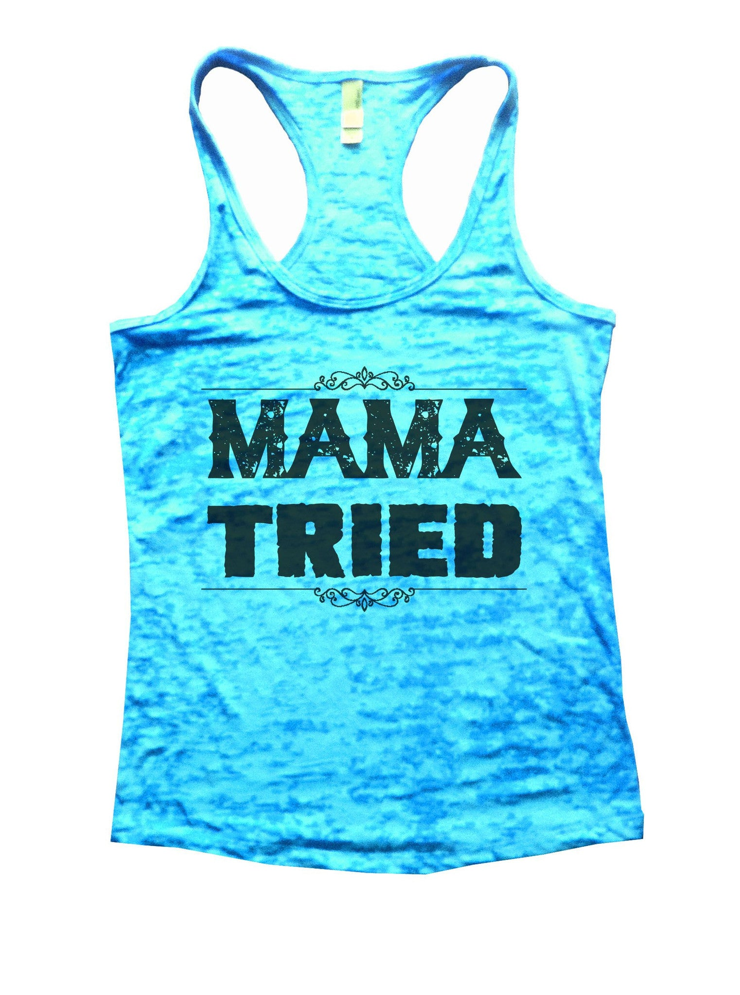 Mama Tried Burnout Tank Top By BurnoutTankTops.com - 886 - Funny Shirts Tank Tops Burnouts and Triblends  - 4