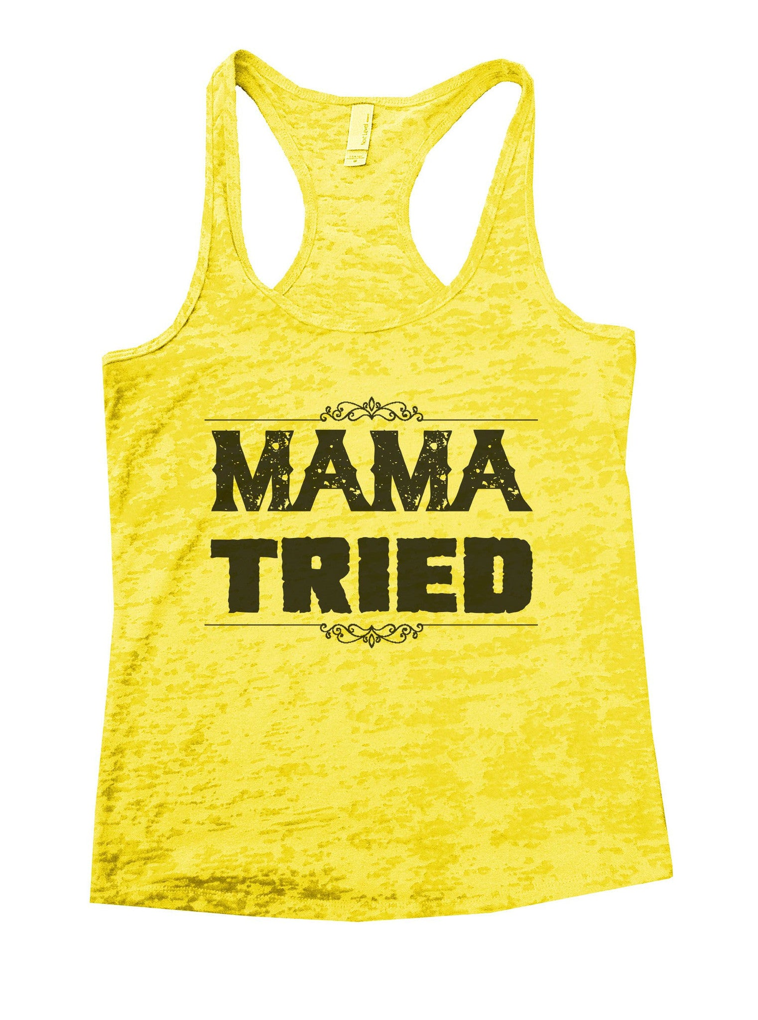 Mama Tried Burnout Tank Top By BurnoutTankTops.com - 886 - Funny Shirts Tank Tops Burnouts and Triblends  - 7
