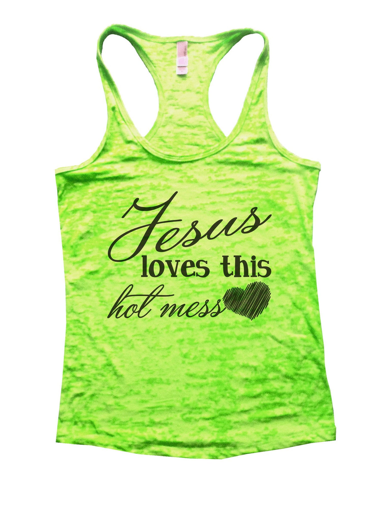 Jesus Loves This Hot Mess Burnout Tank Top By BurnoutTankTops.com - 891 - Funny Shirts Tank Tops Burnouts and Triblends  - 2