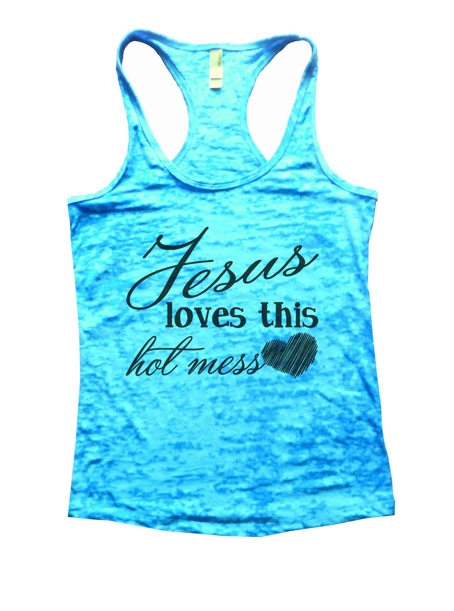 Jesus Loves This Hot Mess Burnout Tank Top By BurnoutTankTops.com - 891 - Funny Shirts Tank Tops Burnouts and Triblends  - 4