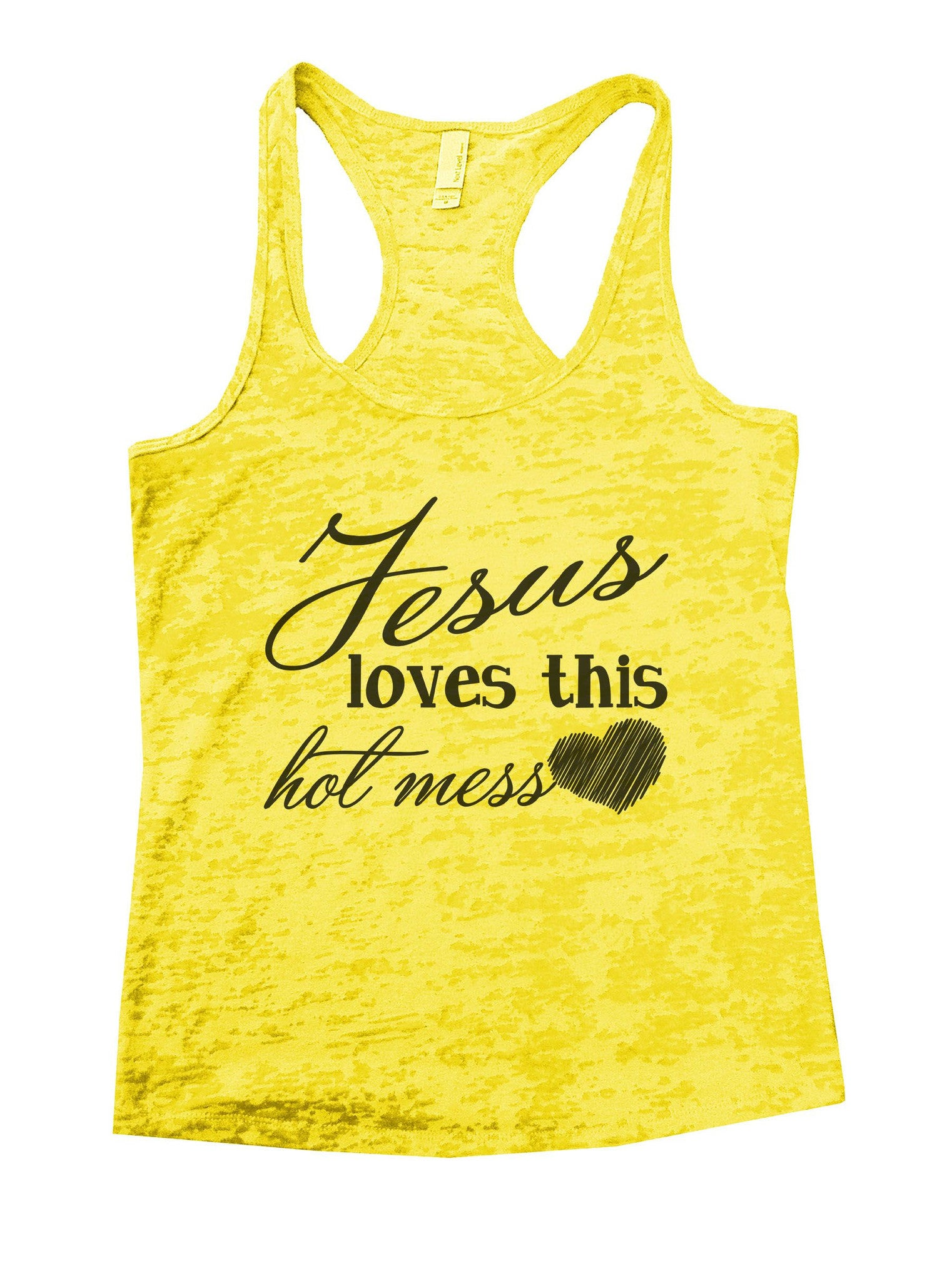Jesus Loves This Hot Mess Burnout Tank Top By BurnoutTankTops.com - 891 - Funny Shirts Tank Tops Burnouts and Triblends  - 6