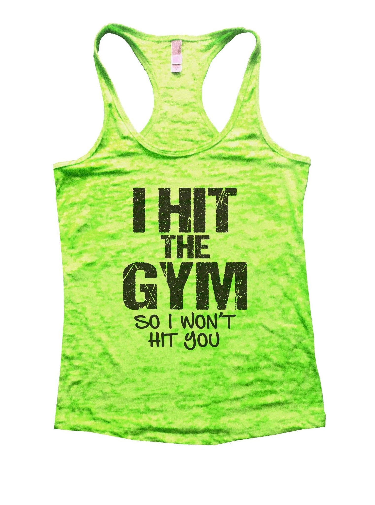 I Hit The Gym So I Won'T Hit You Burnout Tank Top By BurnoutTankTops.com - 896 - Funny Shirts Tank Tops Burnouts and Triblends  - 2