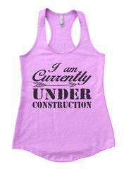 I am Currently Under Construction Womens Workout Tank Top F911 - Funny Shirts Tank Tops Burnouts and Triblends  - 4