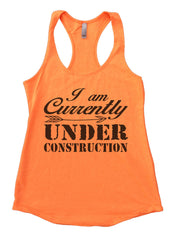 I am Currently Under Construction Womens Workout Tank Top F911 - Funny Shirts Tank Tops Burnouts and Triblends  - 6