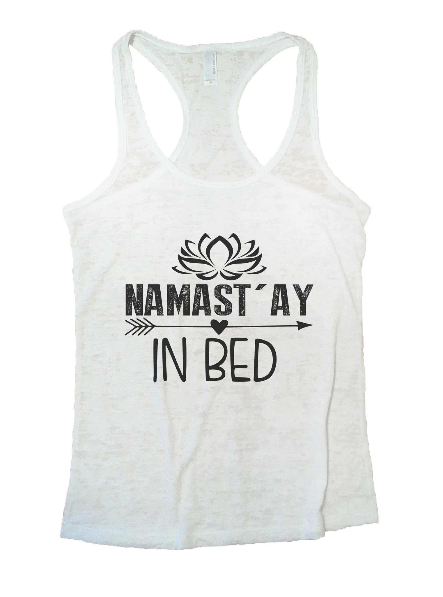 Namastay In Bed Burnout Tank Top By BurnoutTankTops.com - 915 - Funny Shirts Tank Tops Burnouts and Triblends  - 5