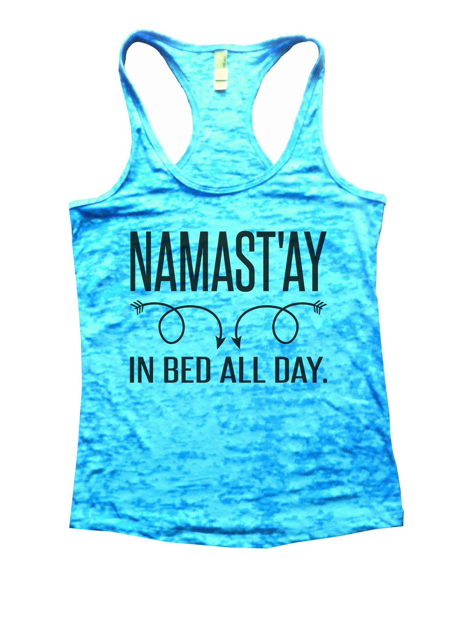 Namastay In Bed All Day Burnout Tank Top By Funny Treadz - 919 - Funny Shirts Tank Tops Burnouts and Triblends  - 4
