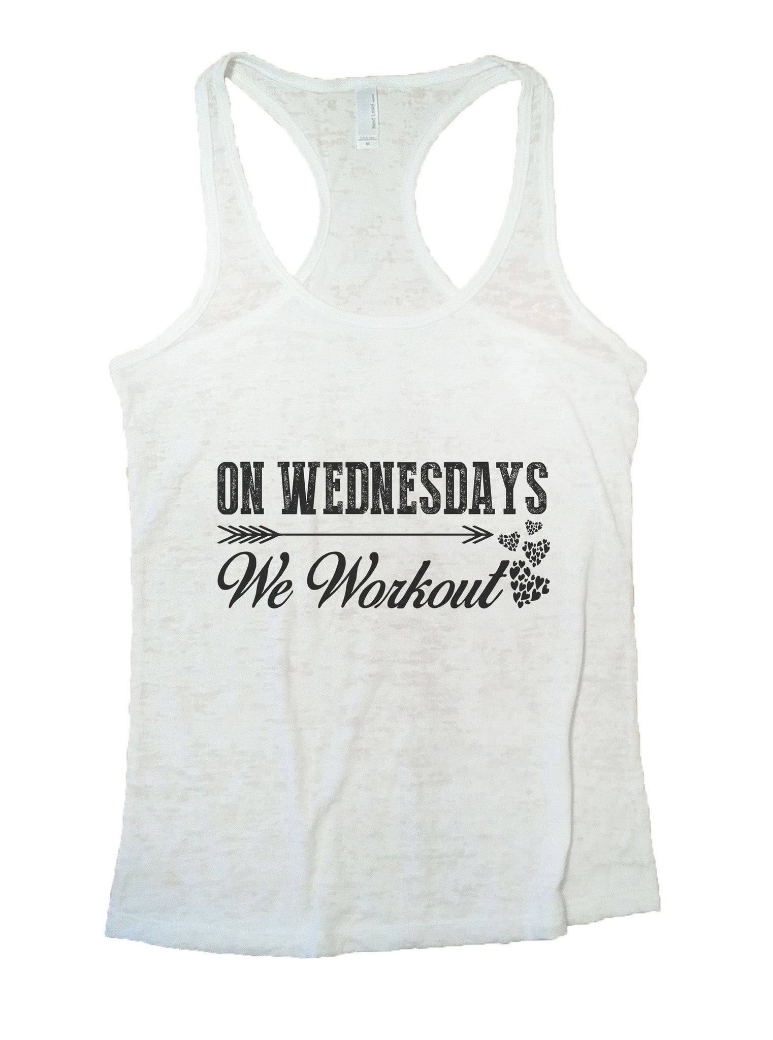 On Wednesdays We Workout Burnout Tank Top By BurnoutTankTops.com - 923 - Funny Shirts Tank Tops Burnouts and Triblends  - 6
