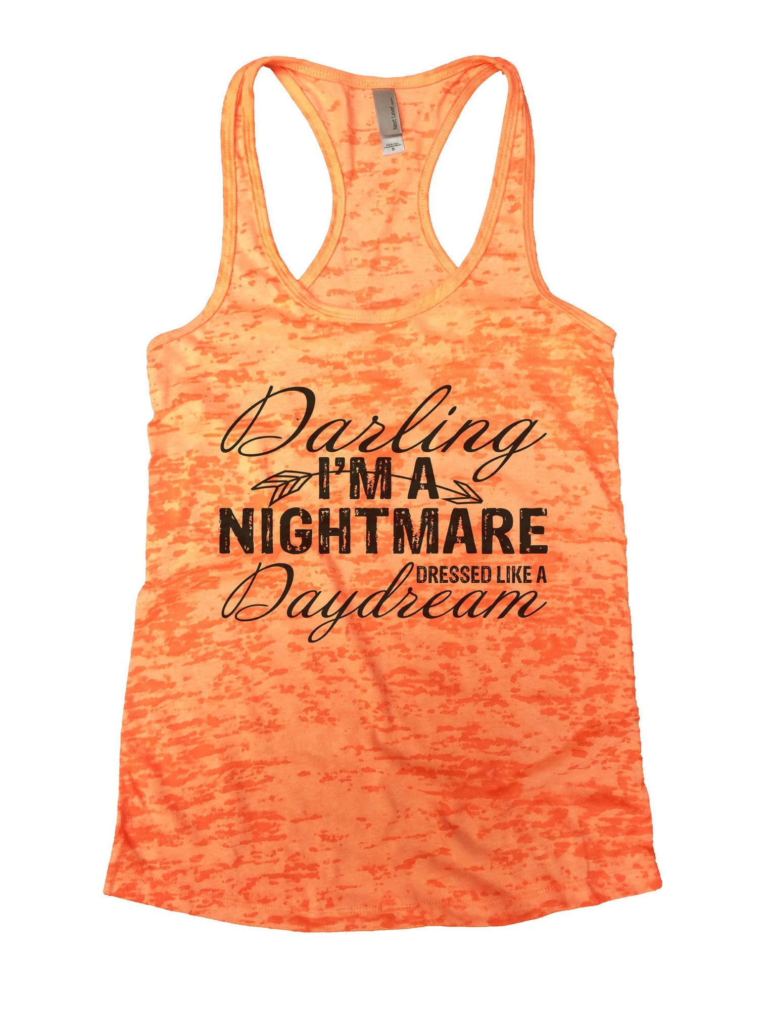 Darling I'm A Nightmare Dressed Like A Daydream Burnout Tank Top By BurnoutTankTops.com - 930 - Funny Shirts Tank Tops Burnouts and Triblends  - 3