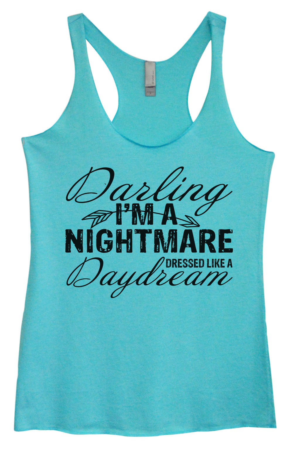 Womens Fashion Triblend Tank Top - Darling I'm A Nightmare Dressed Like A Daydream - Tri-930 - Funny Shirts Tank Tops Burnouts and Triblends  - 3