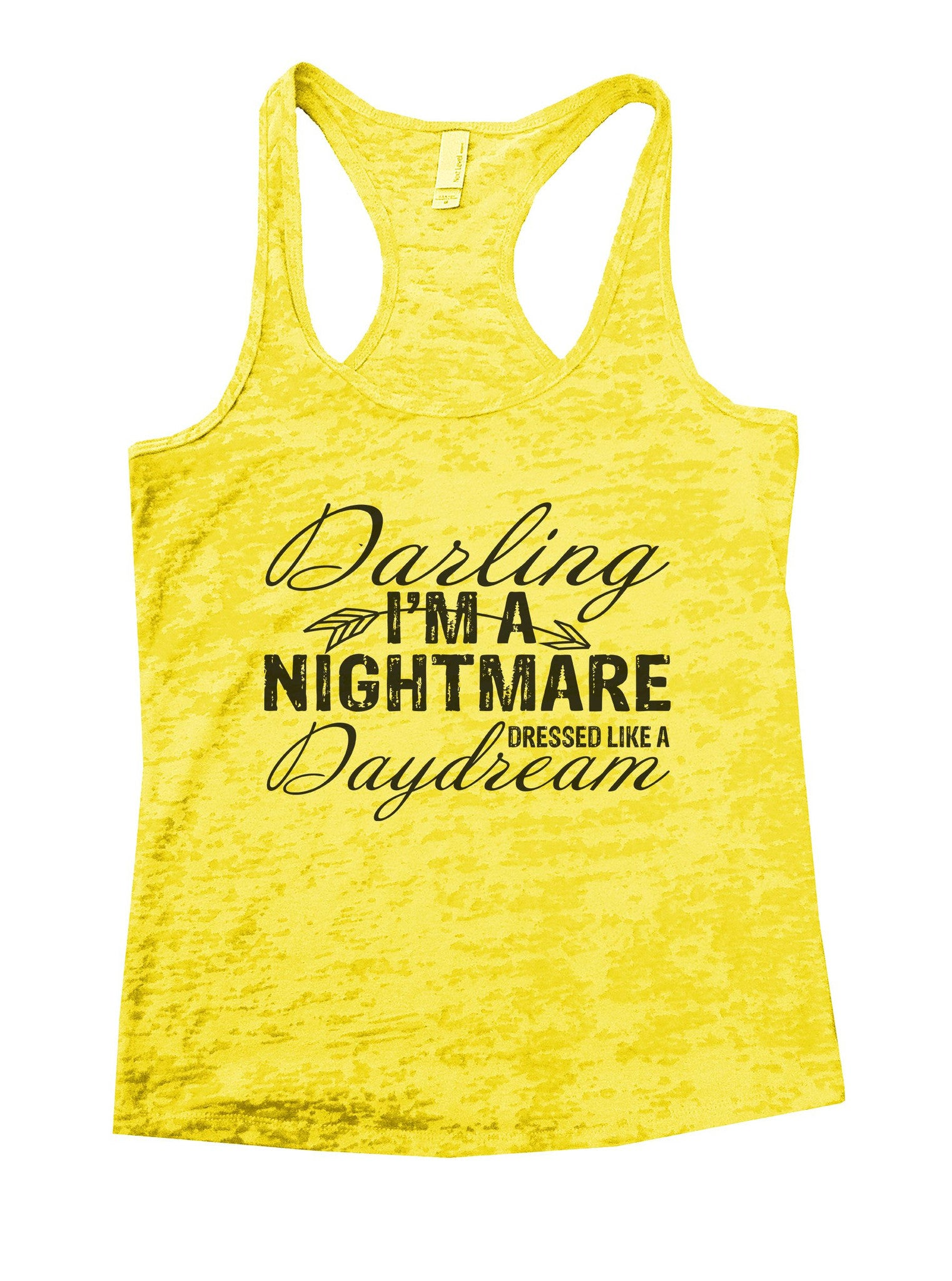 Darling I'm A Nightmare Dressed Like A Daydream Burnout Tank Top By BurnoutTankTops.com - 930 - Funny Shirts Tank Tops Burnouts and Triblends  - 7