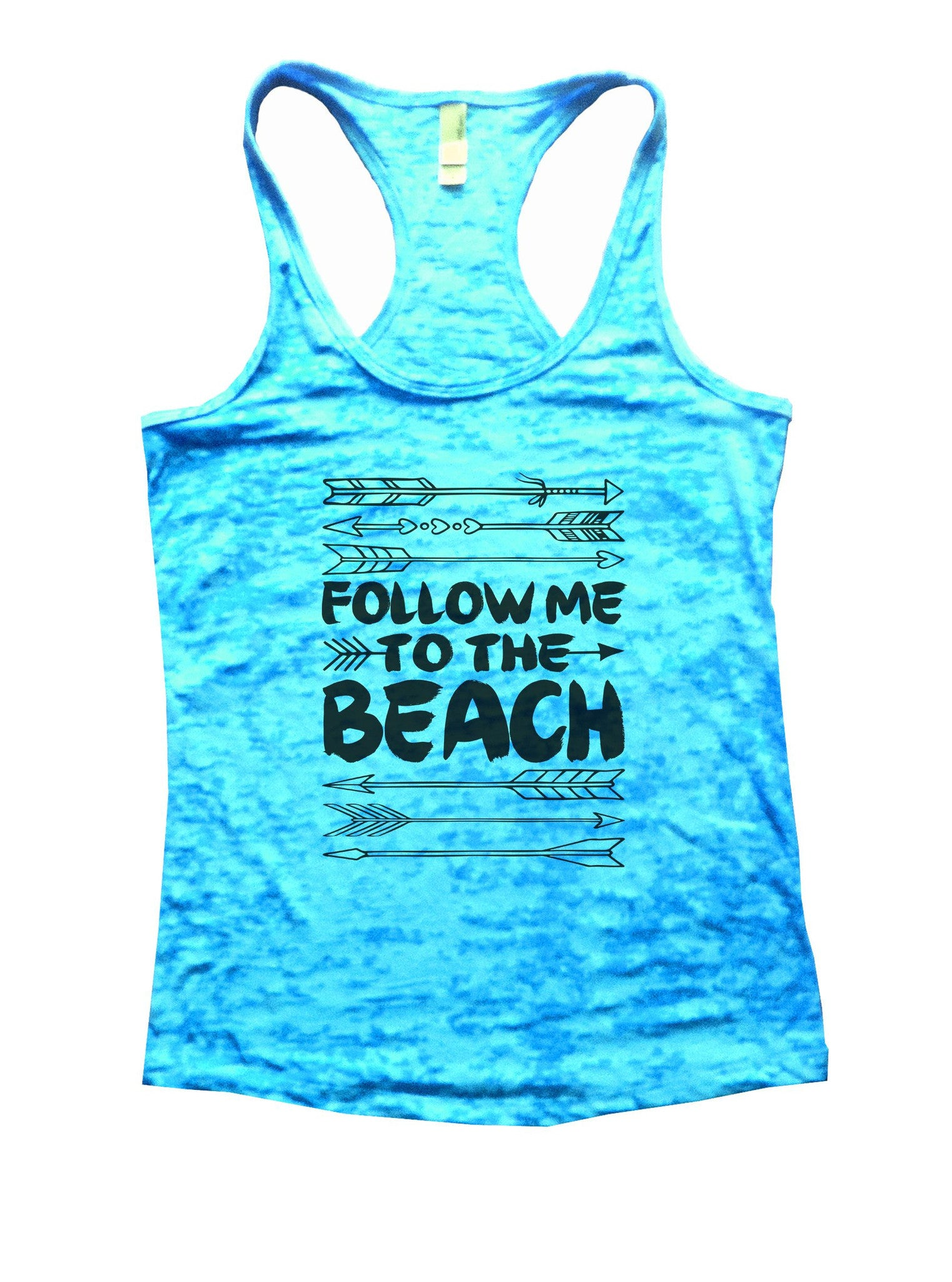 Follow Me To The Beach Burnout Tank Top By BurnoutTankTops.com - 931 - Funny Shirts Tank Tops Burnouts and Triblends  - 4
