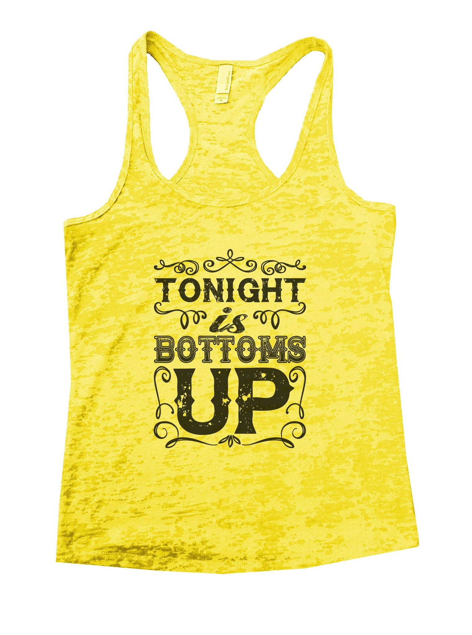 Tonight Is Bottoms Up Burnout Tank Top By BurnoutTankTops.com - 936 - Funny Shirts Tank Tops Burnouts and Triblends  - 6